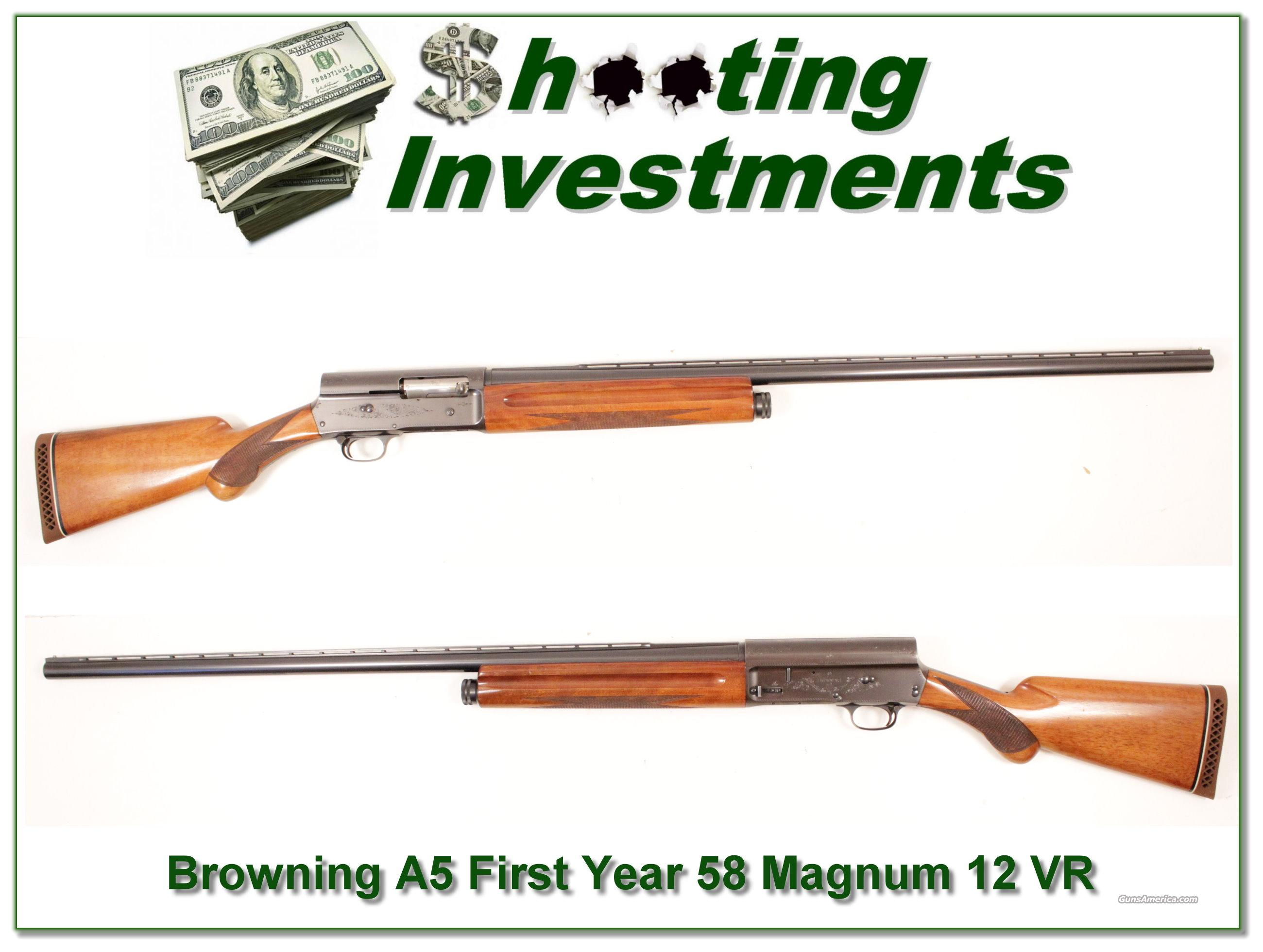 Browning A5 rare FIRST YEAR 58 Belgium Magnum 12!  Guns > Shotguns > Browning Shotguns > Autoloaders > Hunting
