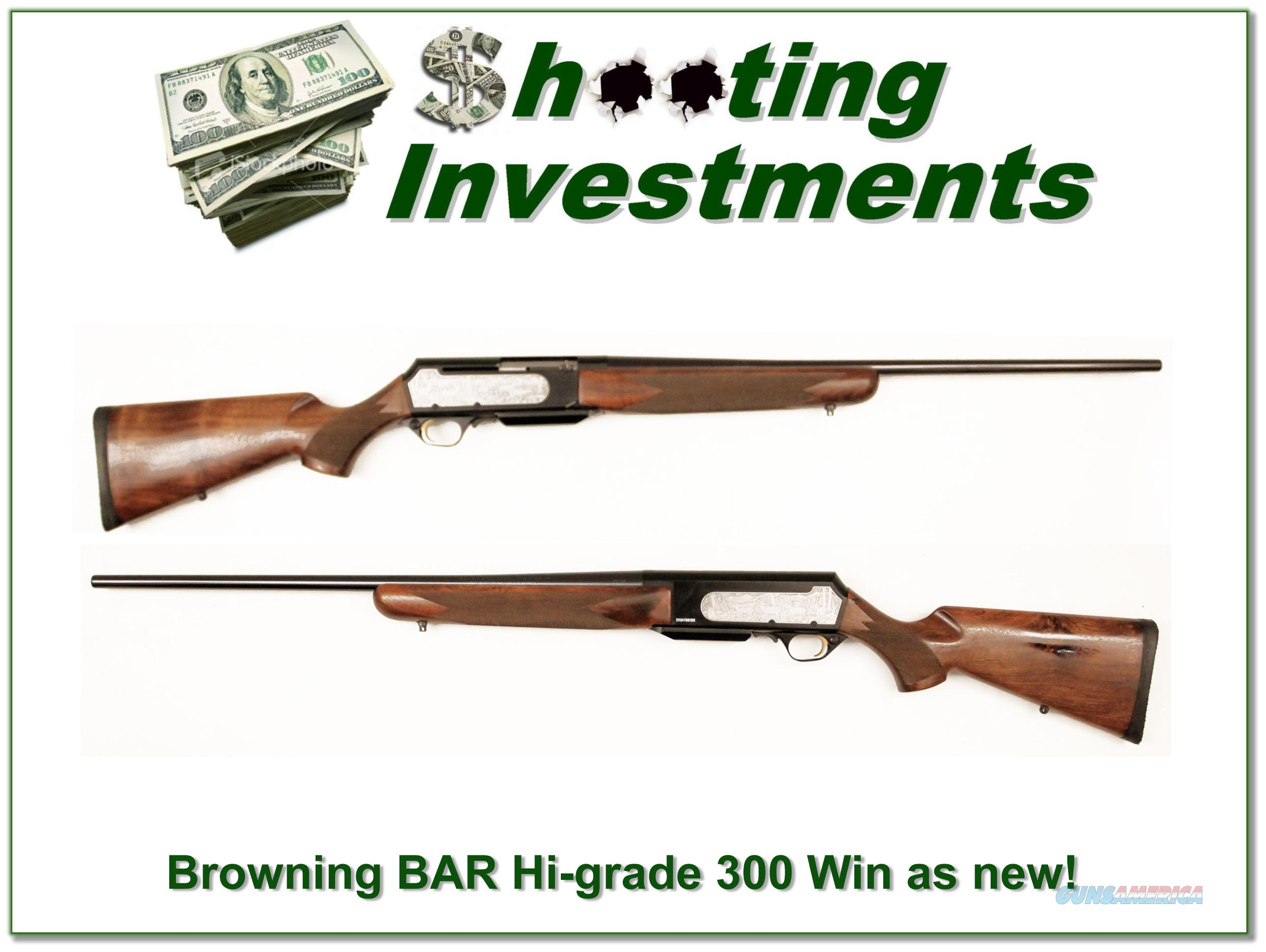 Browning BAR High Grade 300 Win Mag as new!  Guns > Rifles > Browning Rifles > Semi Auto > Hunting
