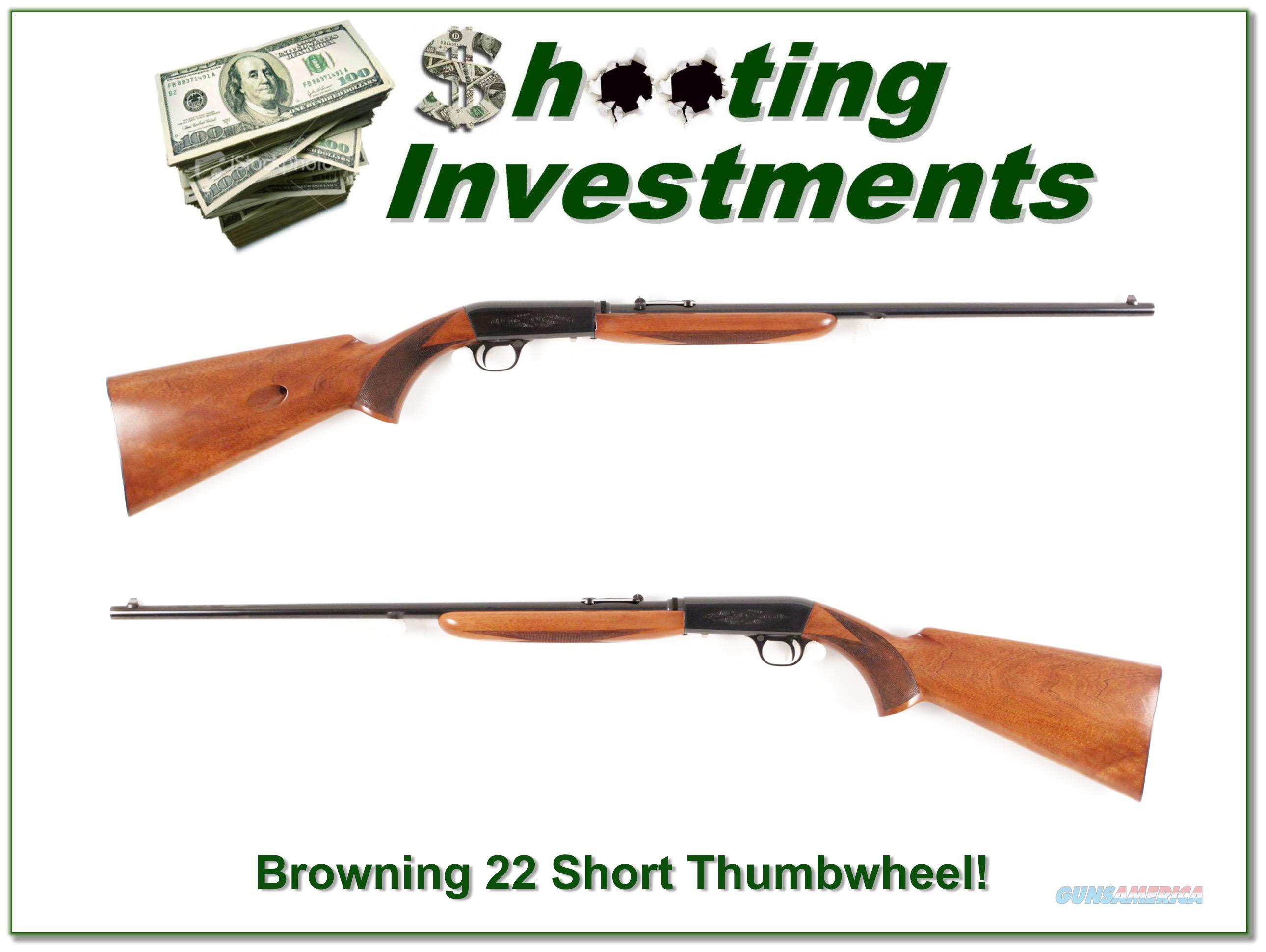 Browning 22 Auto Thumbwheel Short COLLECTOR!  Guns > Rifles > Browning Rifles > Semi Auto > Hunting