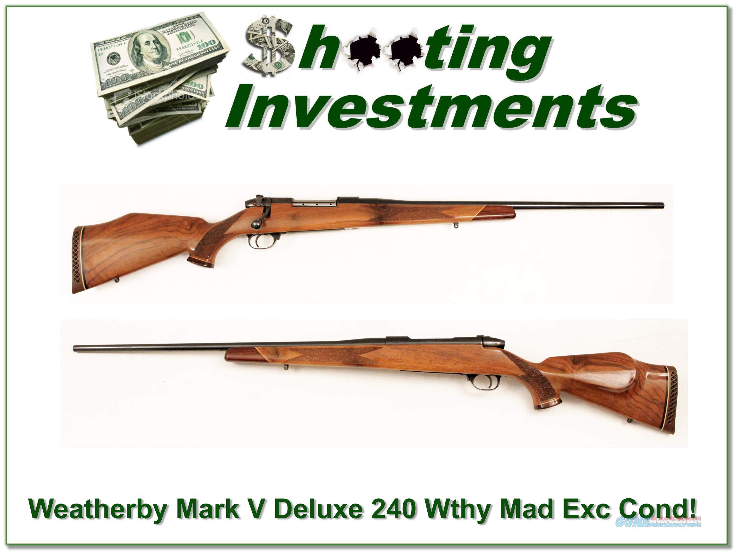 Weatherby Mark V Deluxe 240 Wthy mag Exc Cond!  Guns > Rifles > Weatherby Rifles > Sporting