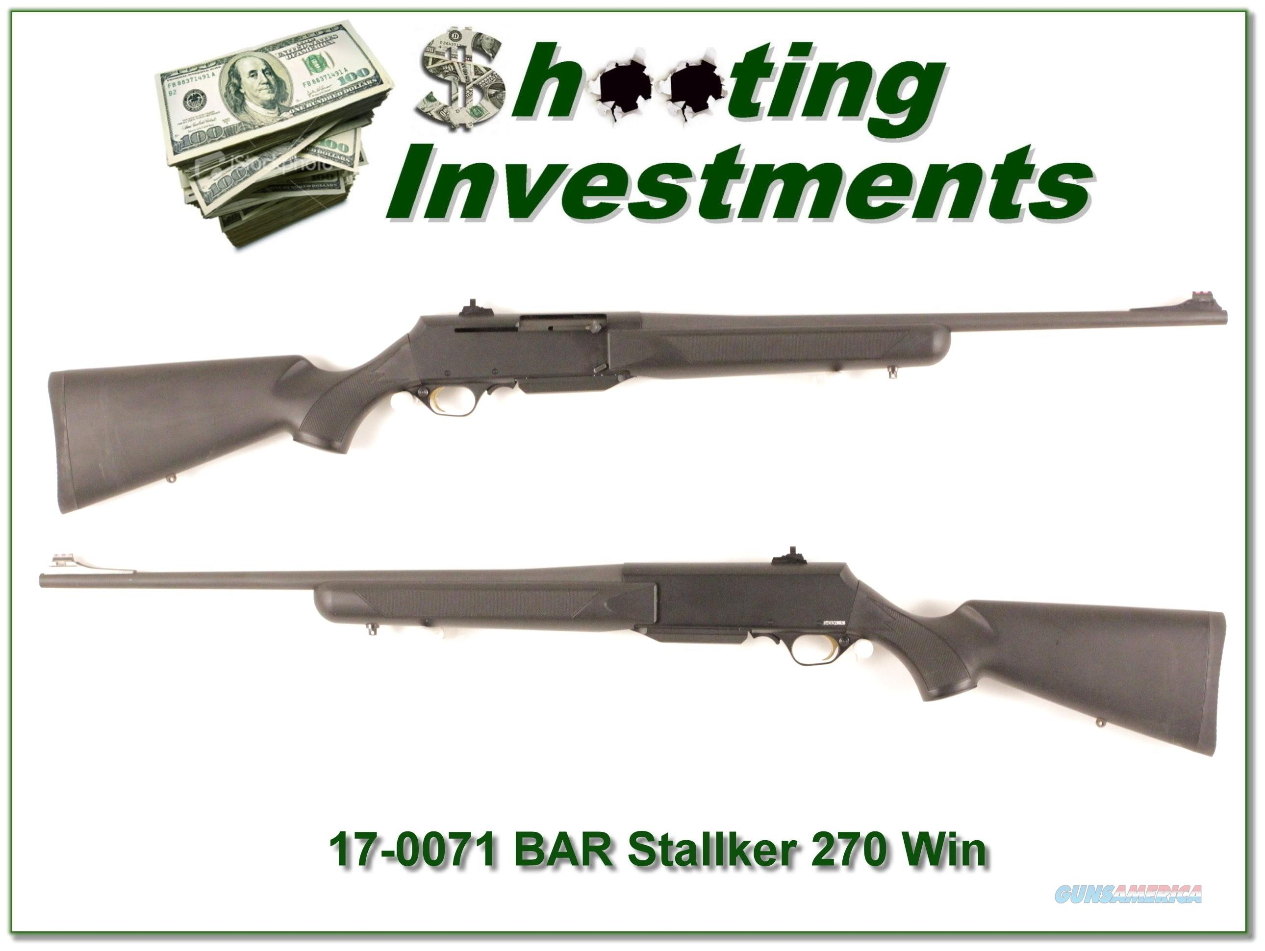 Browning BAR Mark II Stalker 270 Win   Guns > Rifles > Browning Rifles > Semi Auto > Hunting