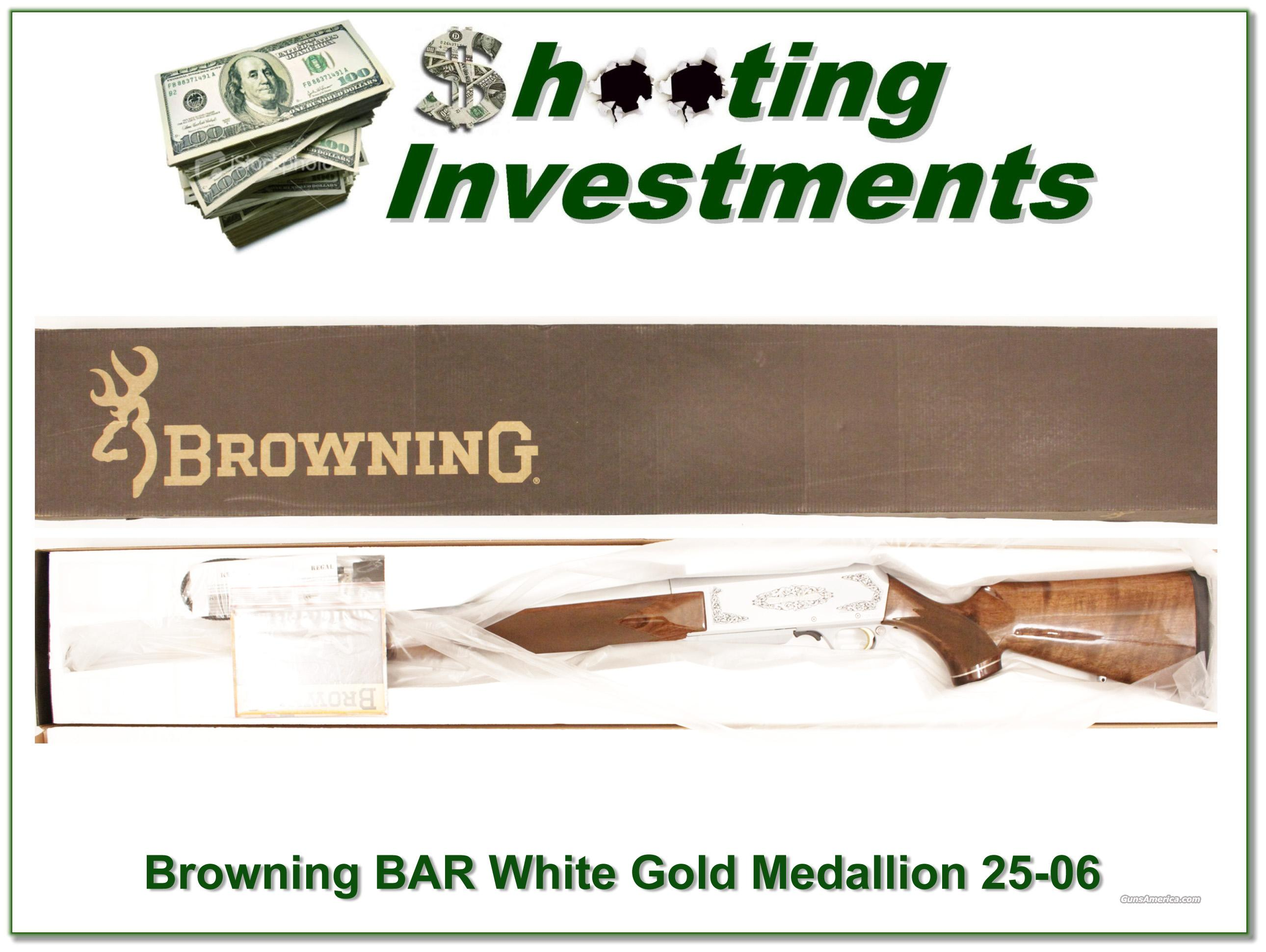 Browning BAR White Gold Medallion 25-06!  Guns > Rifles > Browning Rifles > Semi Auto > Hunting