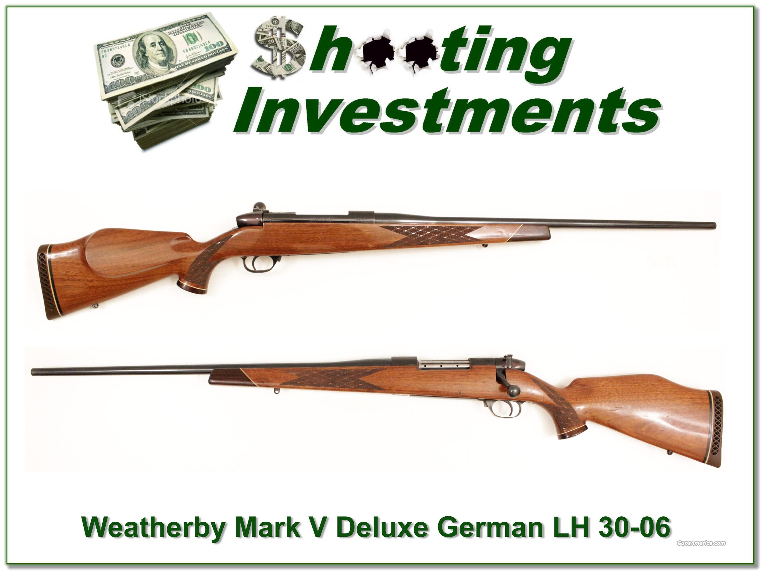 Weatherby Mark V Deluxe LH German 9 Lug 30-06  Guns > Rifles > Weatherby Rifles > Sporting