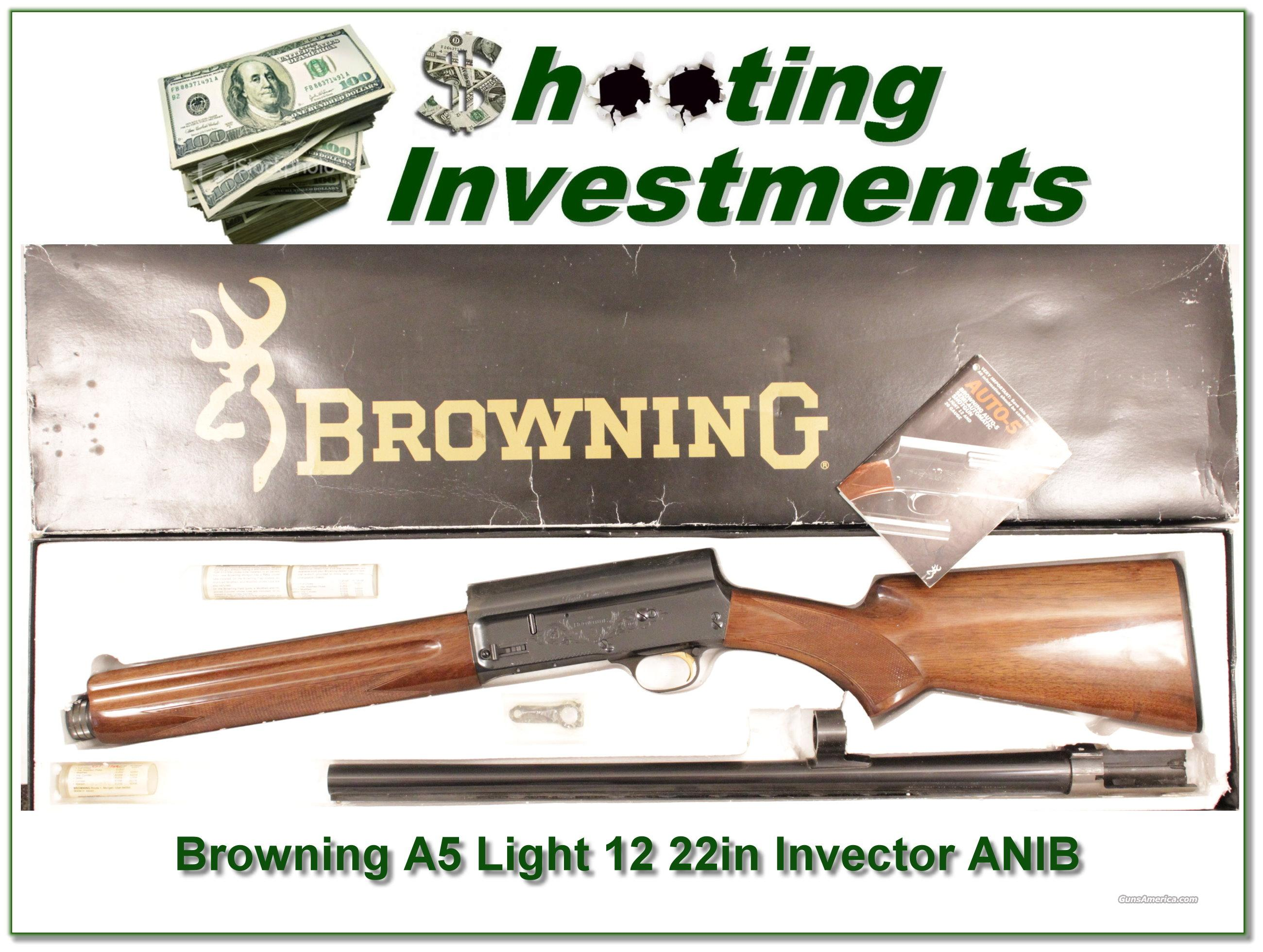 Browning A5 Light 12 ANIB 22in Invector!  Guns > Shotguns > Browning Shotguns > Autoloaders > Hunting