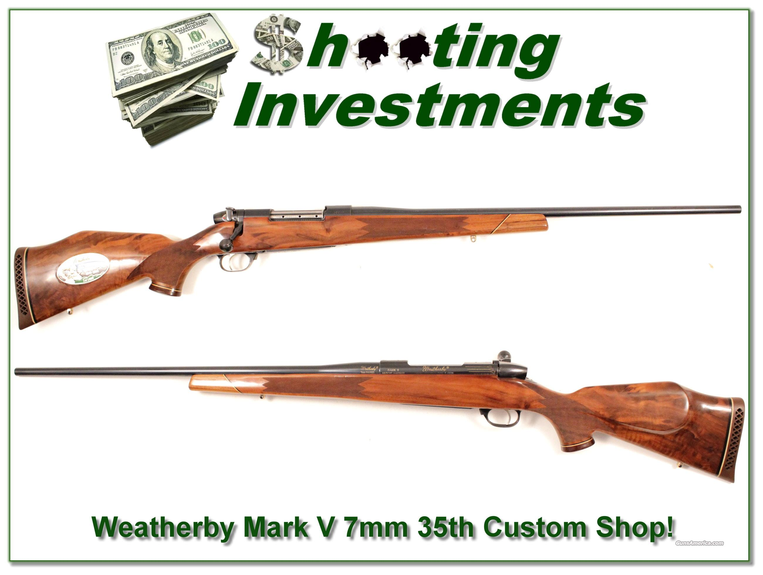 Weatherby Mark V 7mm 35th Anniversary Custom Shop!  Guns > Rifles > Weatherby Rifles > Sporting