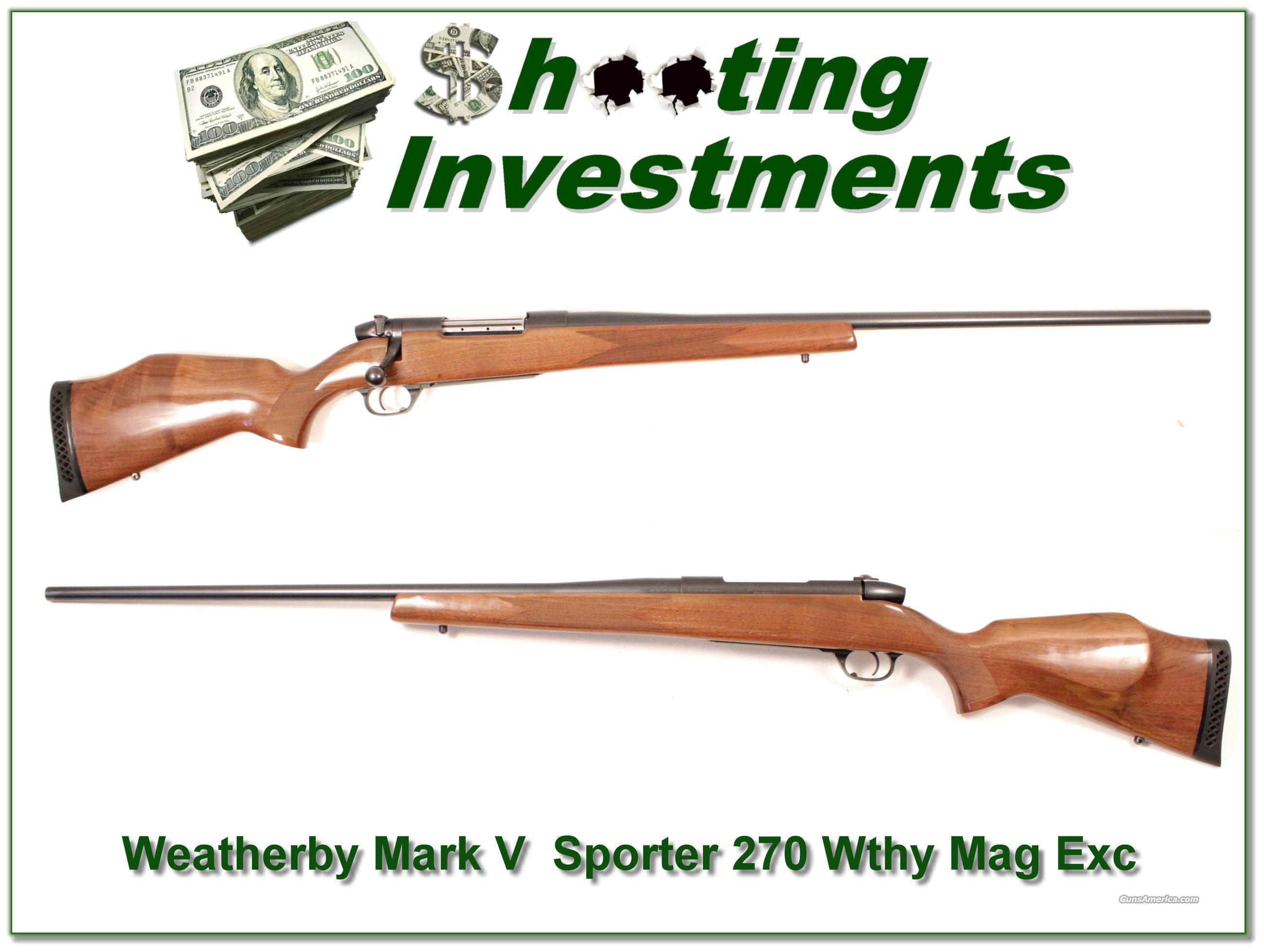 Weatherby Mark V 270 Wthy Mag Exc Cond!  Guns > Rifles > Weatherby Rifles > Sporting