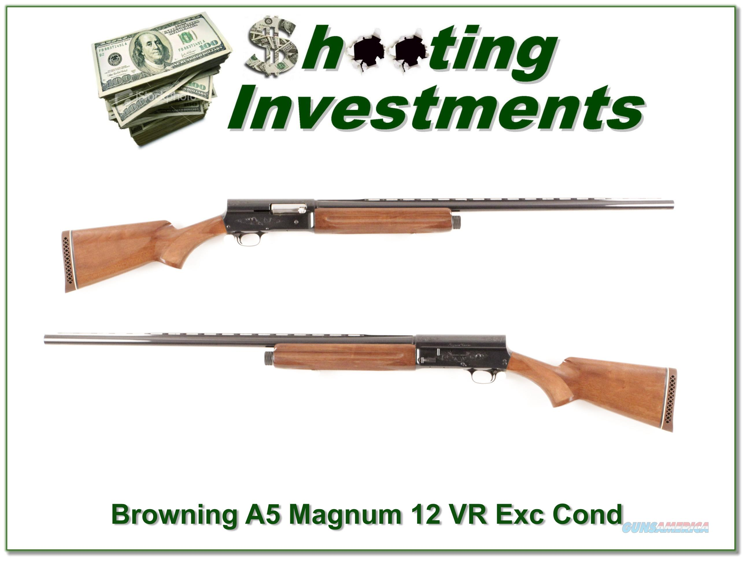 Browning A5 12 Magnum 30in VR Exc Cond!  Guns > Shotguns > Browning Shotguns > Autoloaders > Hunting