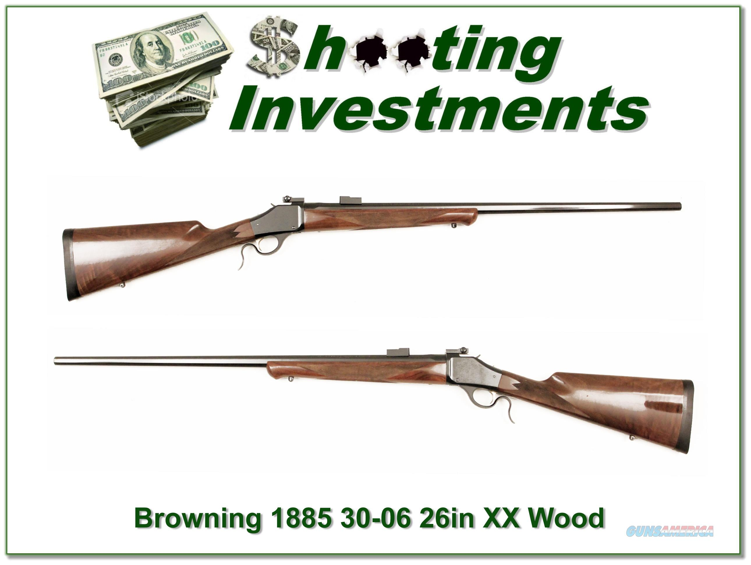 Browning 1885 30-06 28in Octagonal barrel XX Wood!  Guns > Rifles > Browning Rifles > Singe Shot