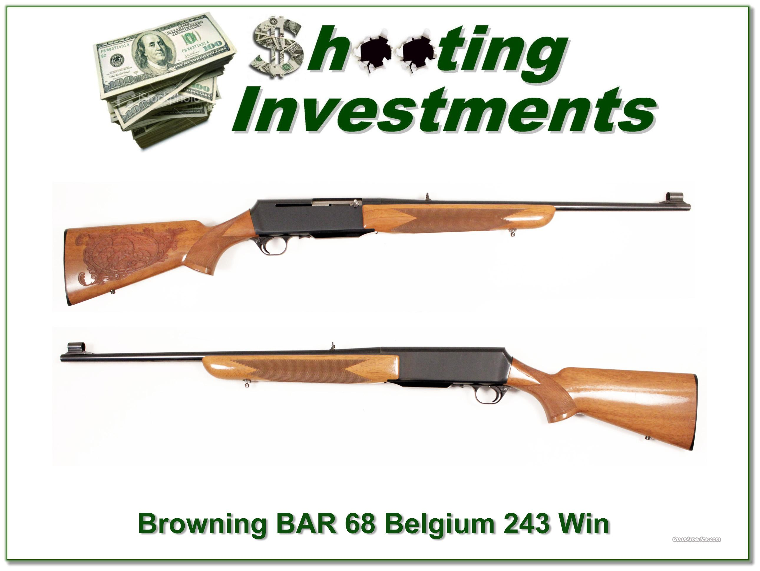 Browning BAR 68 Belgium 243   Guns > Rifles > Browning Rifles > Semi Auto > Hunting