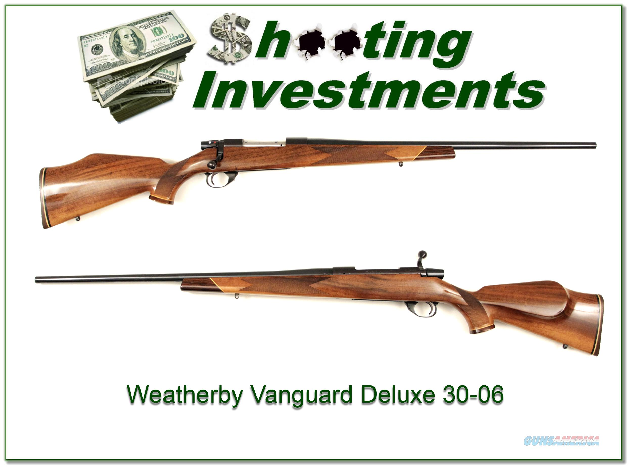 Weathery Vanguard Deluxe in 30-06  Guns > Rifles > Weatherby Rifles > Sporting
