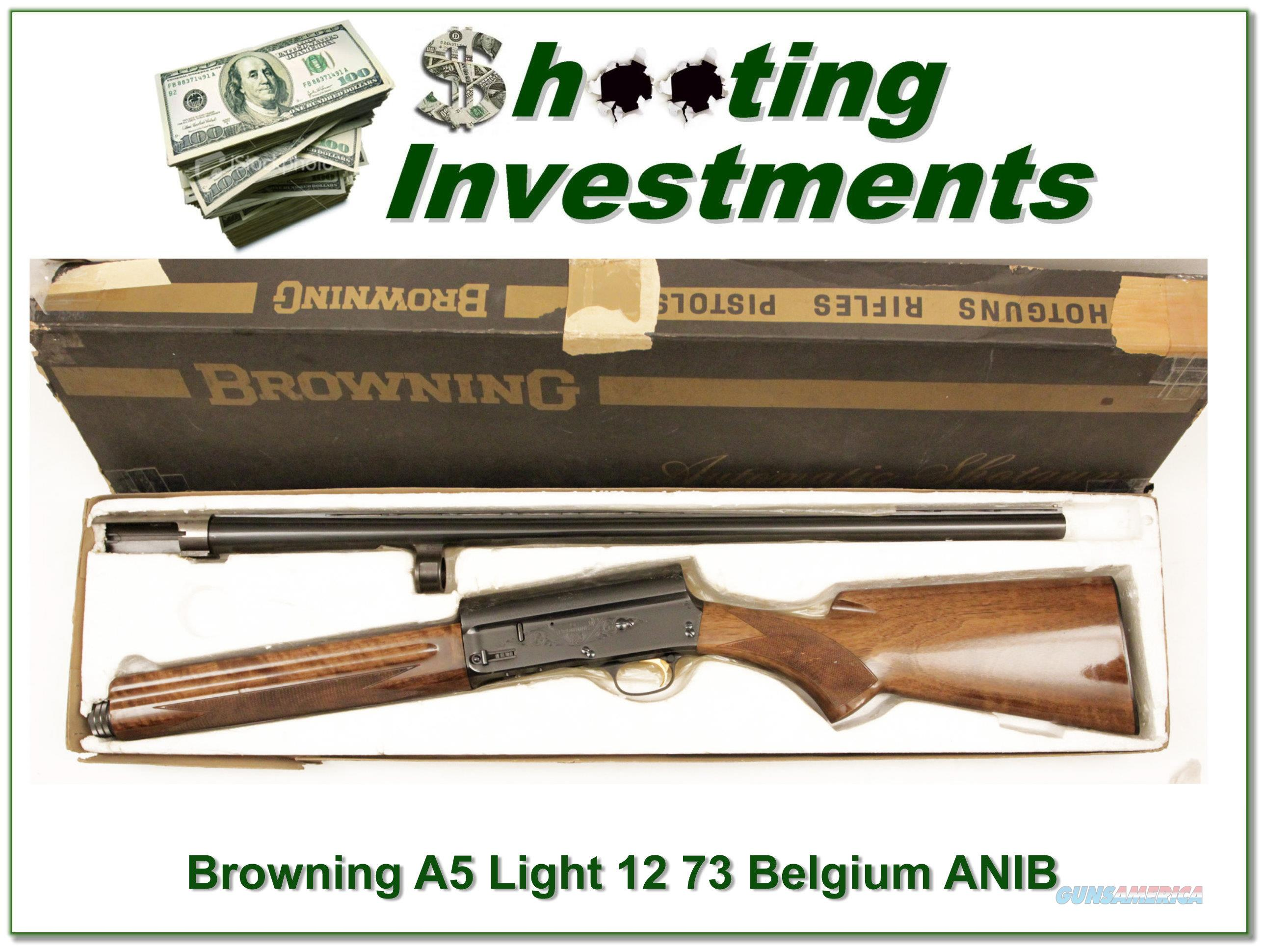 Browning A5 Light 12 73 Belgium unfired in box!  Guns > Shotguns > Browning Shotguns > Autoloaders > Hunting