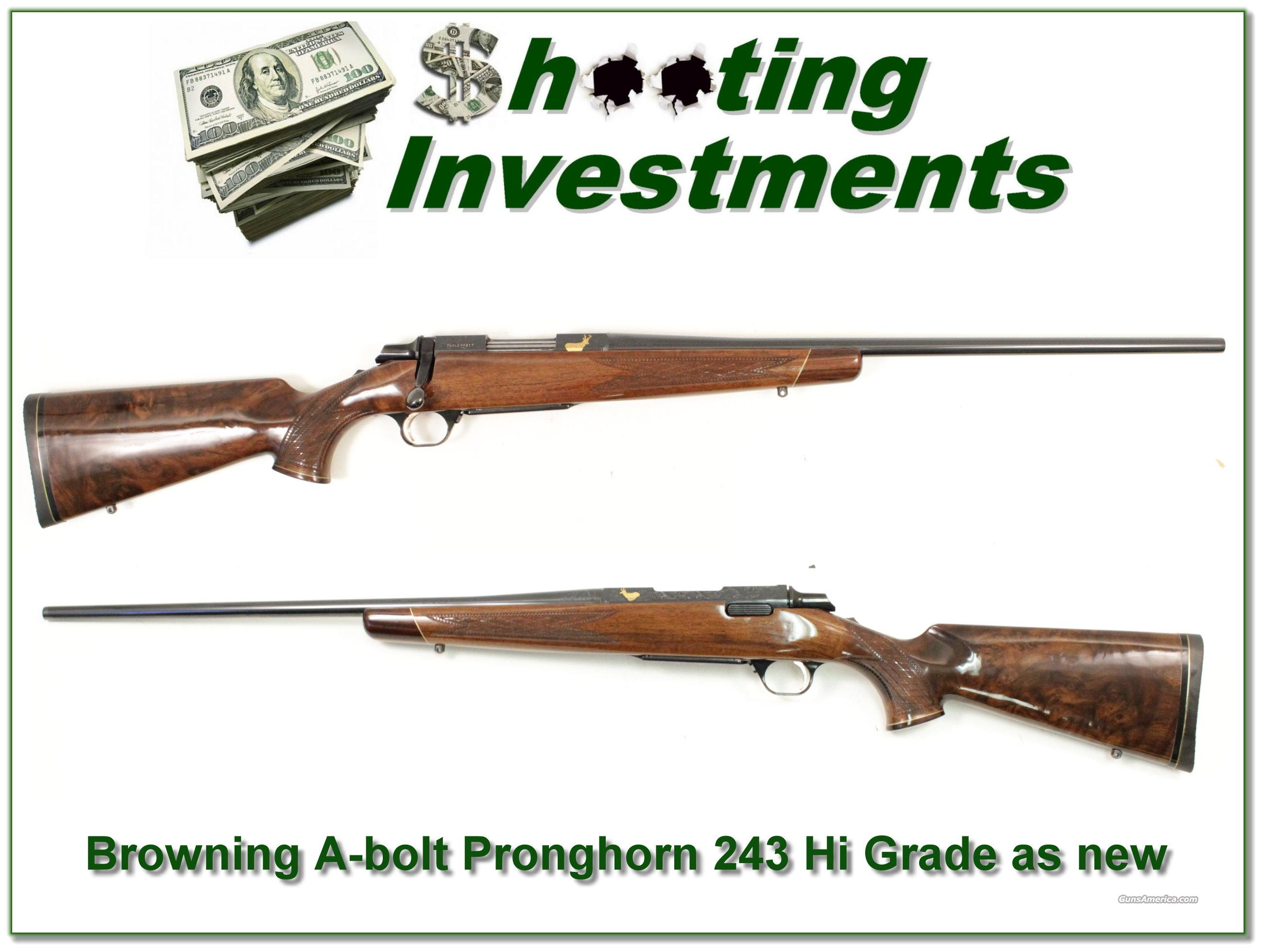 Browning A-bolt Hi-Grade Pronghorn 243 1 of 500!  Guns > Rifles > Browning Rifles > Bolt Action > Hunting > Blue