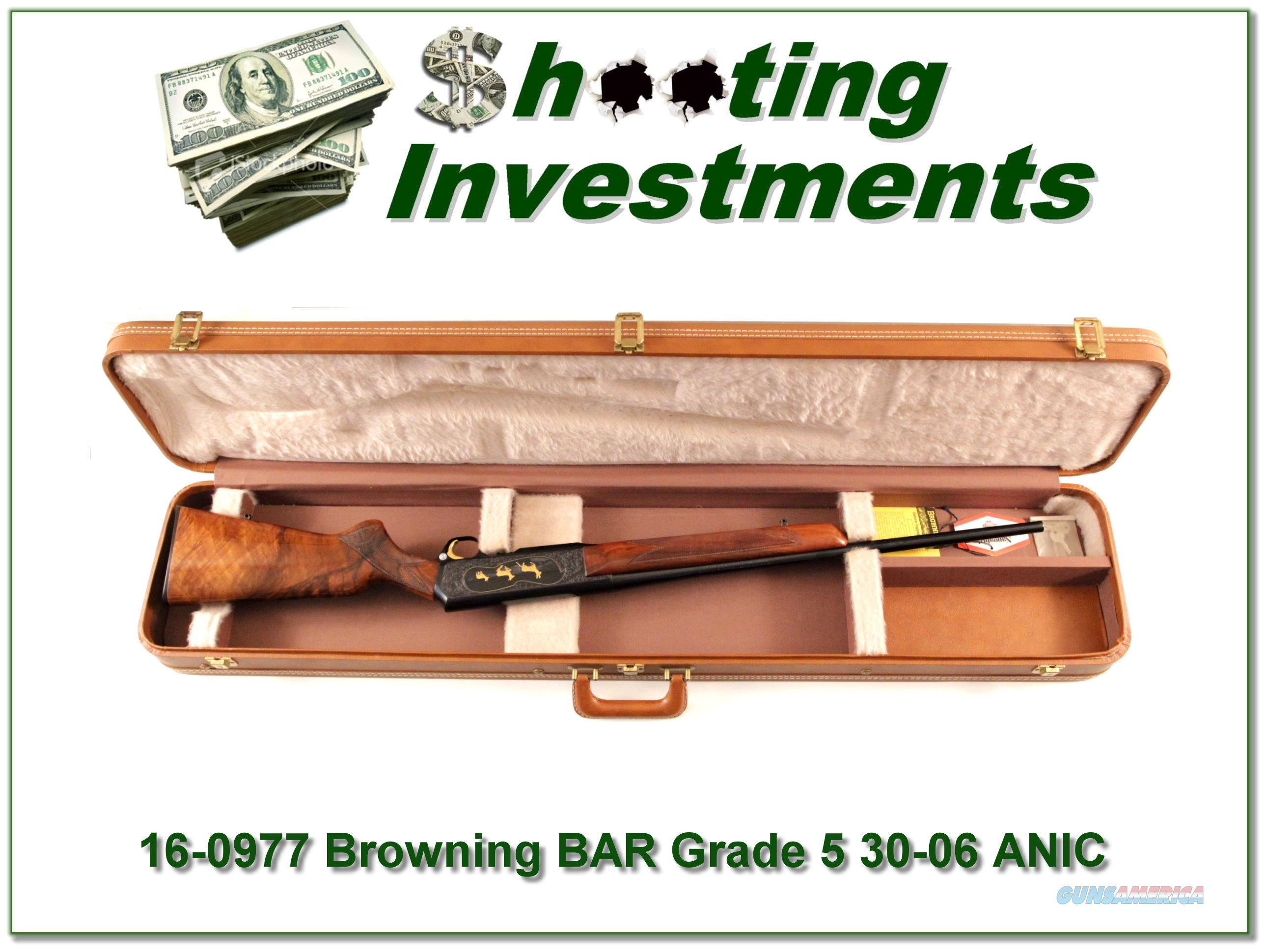 Browning BAR Grade 5 30-06 ANIC XX Wood!  Guns > Rifles > Browning Rifles > Semi Auto > Hunting