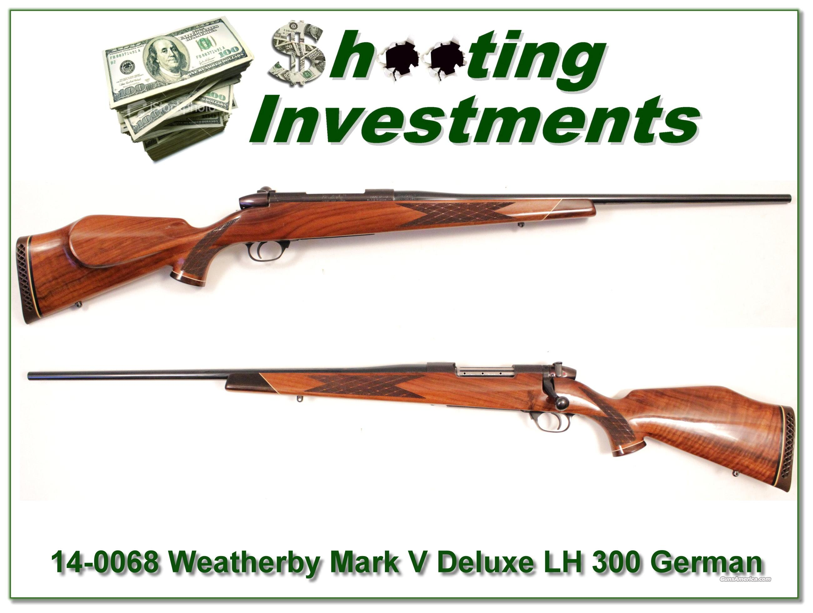 Weatherby Mark V Deluxe German LH Exc Wood!  Guns > Rifles > Weatherby Rifles > Sporting