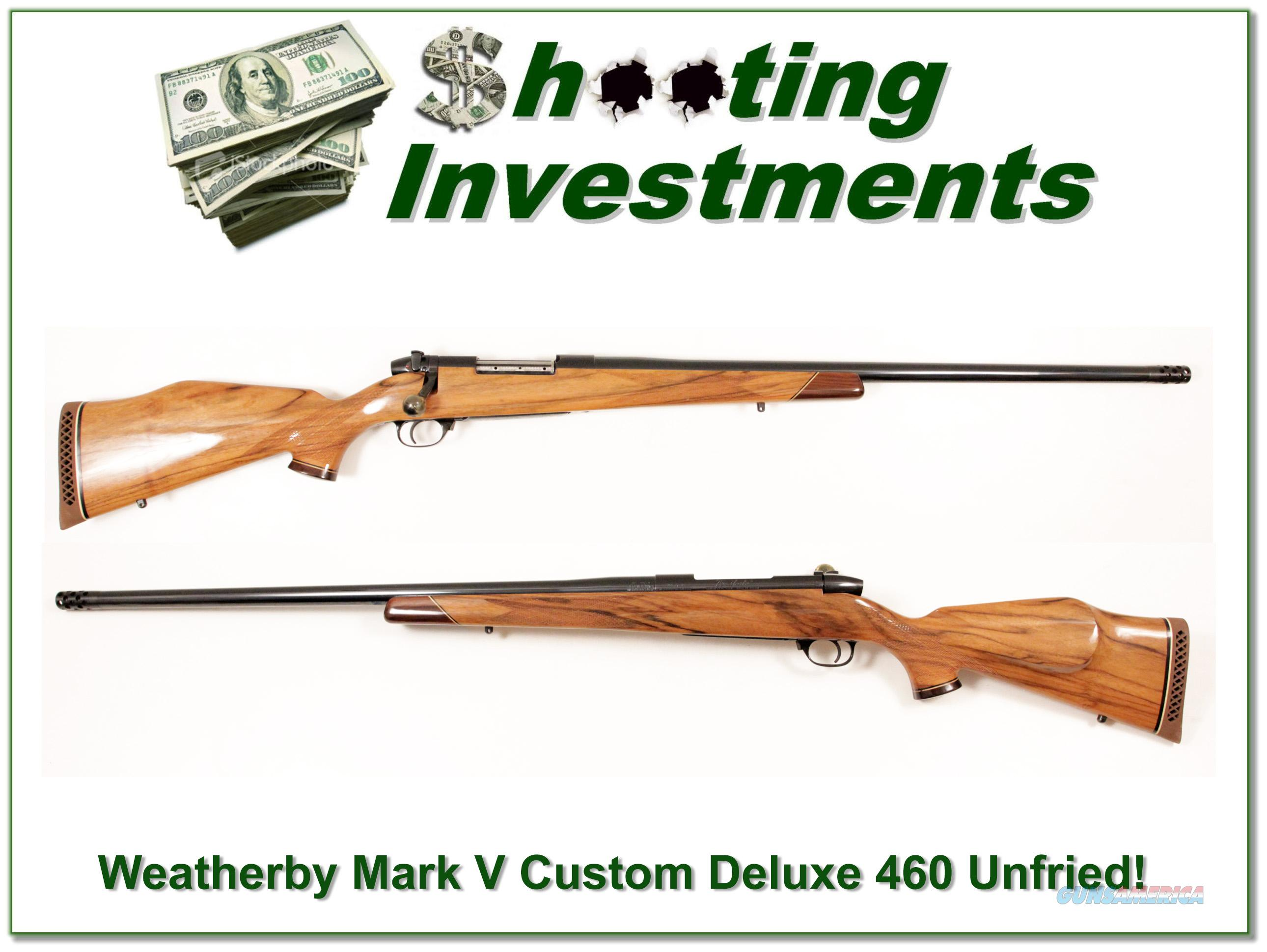 Weatherby Mark V Custom Shop 460 unfired!  Guns > Rifles > Weatherby Rifles > Sporting