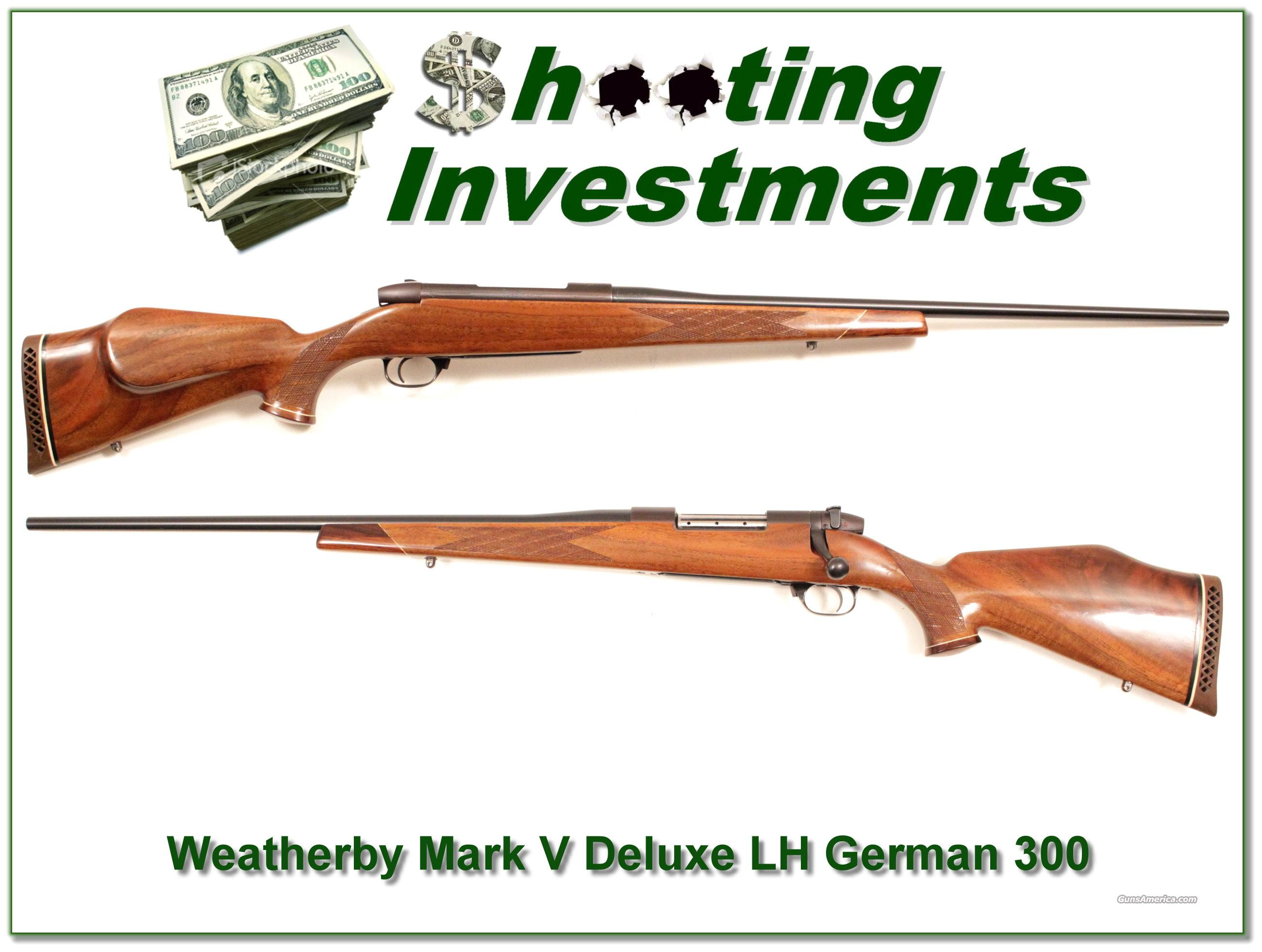 Weatherby Mark V Deluxe LH German 300 Wthy Mag  Guns > Rifles > Weatherby Rifles > Sporting