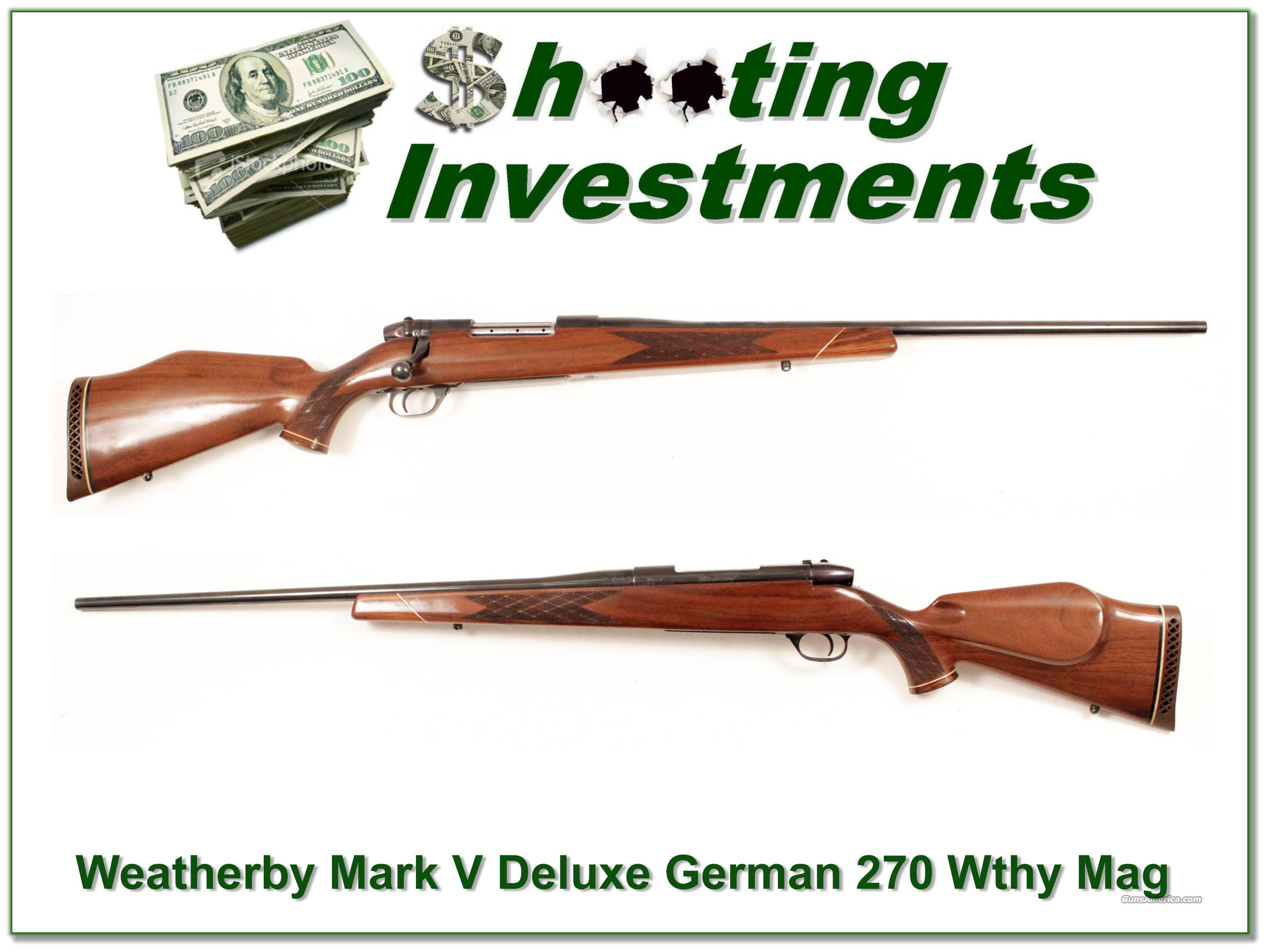 Weatherby Mark V Deluxe 270 Wthy German Exc Cond!  Guns > Rifles > Weatherby Rifles > Sporting