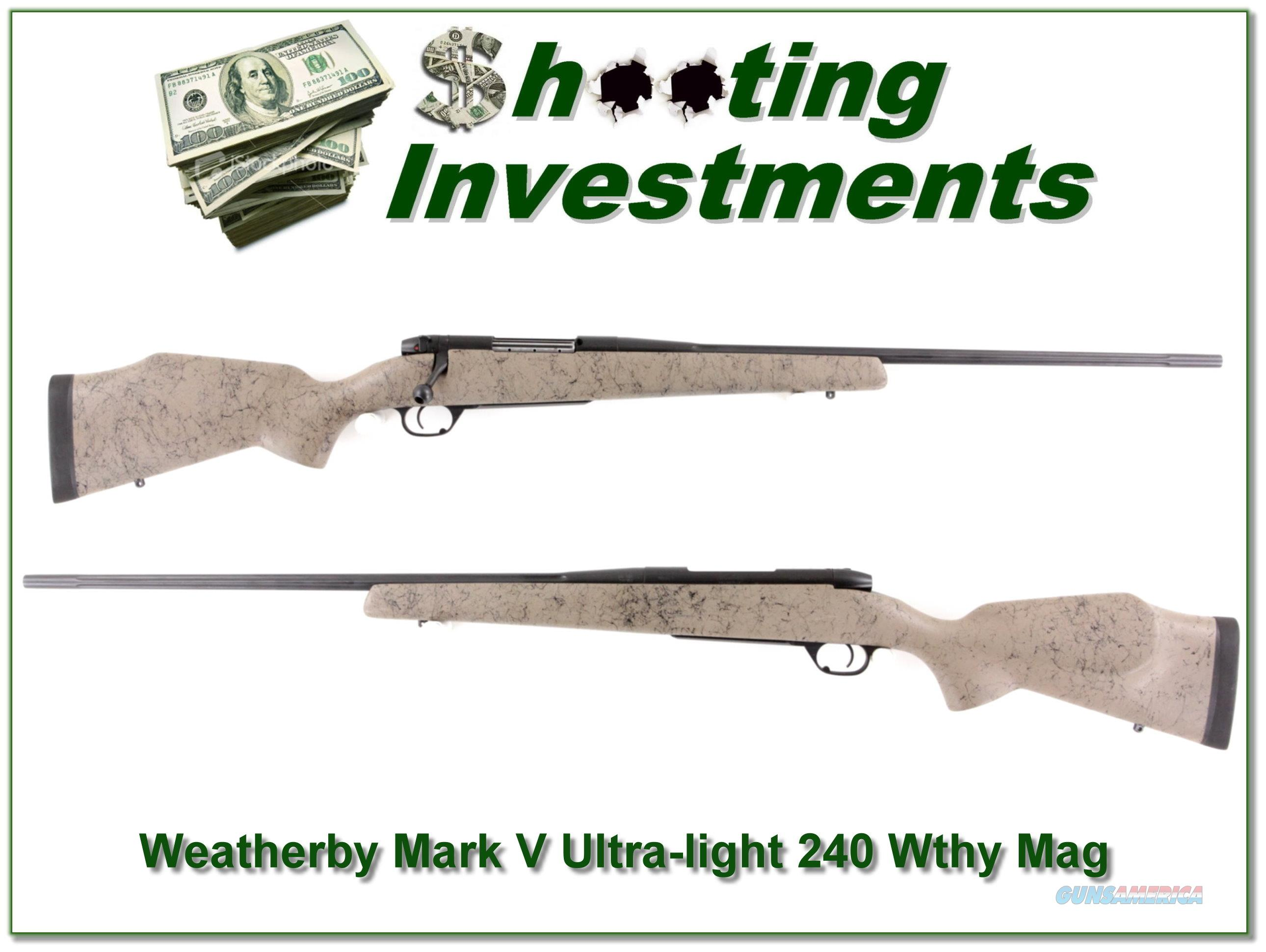 Weatherby Mark V Ultra-light 240 Wthy Mag  Guns > Rifles > Weatherby Rifles > Sporting