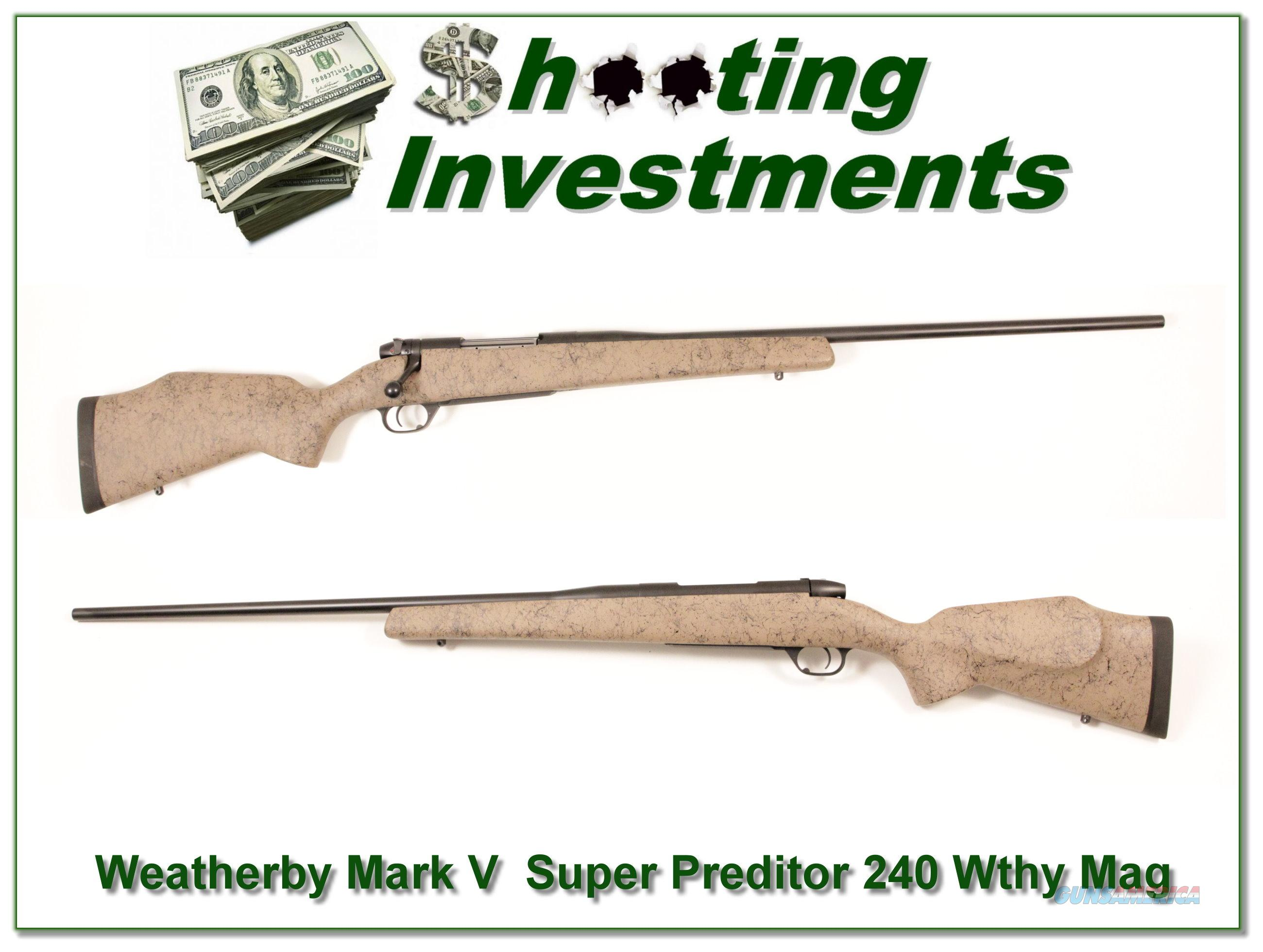Weatherby Mark V Super Predator Master 240 Wthy mag  Guns > Rifles > Weatherby Rifles > Sporting