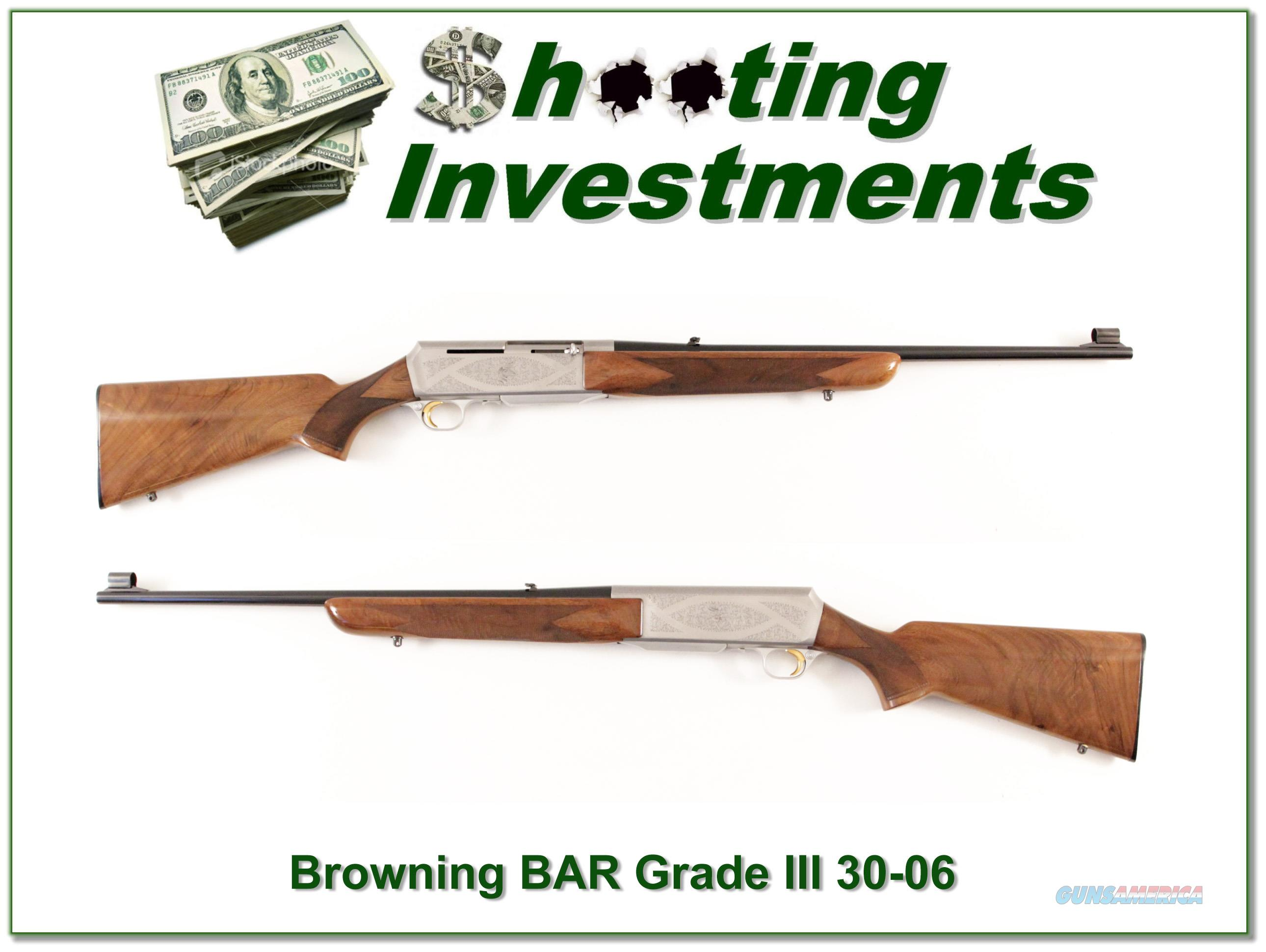 Browning BAR Grade III 70 Belgium 30-06  Guns > Rifles > Browning Rifles > Semi Auto > Hunting