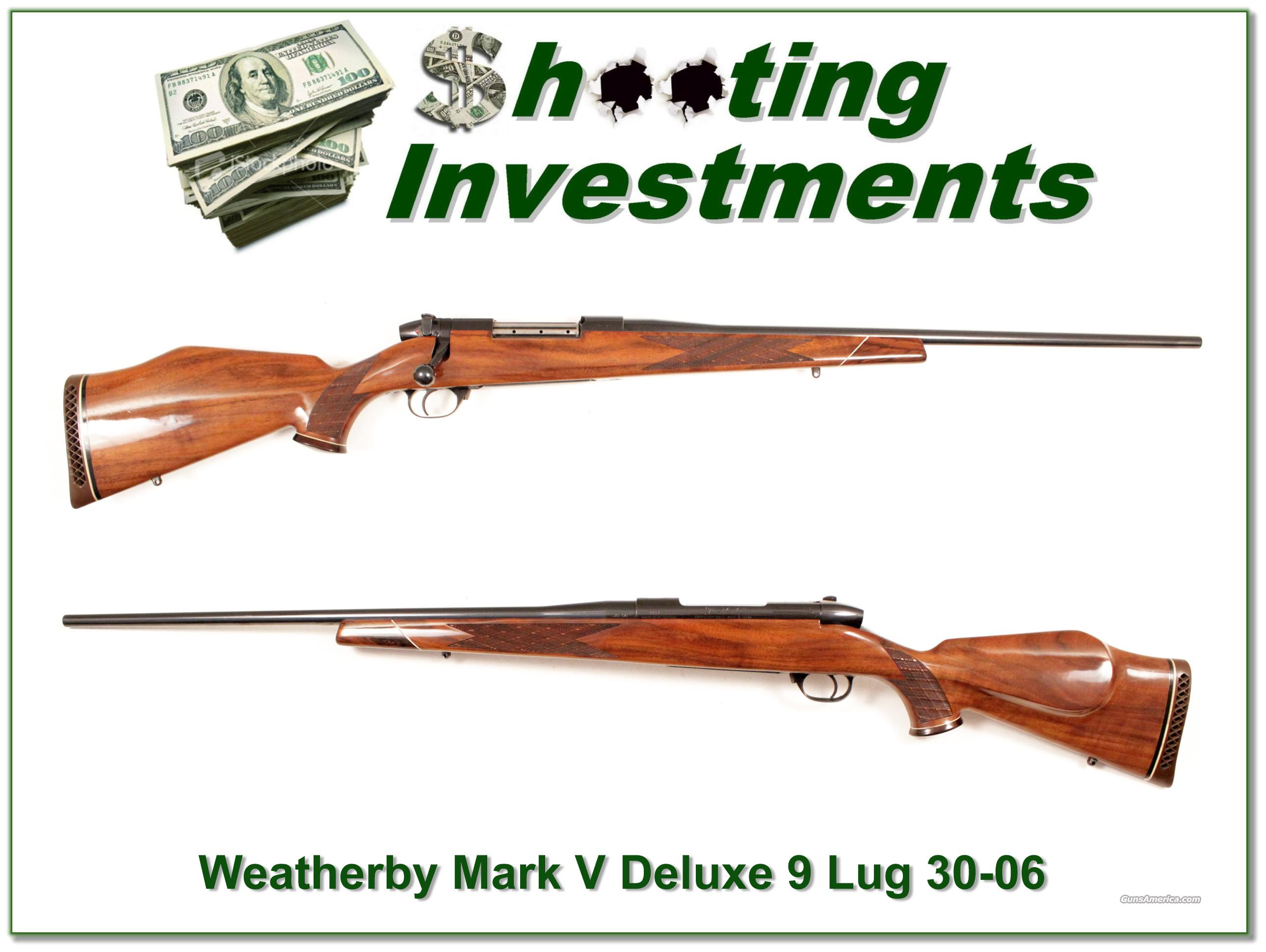 Weatherby Mark V Deluxe 9 Lug 30-06 Exc Cond  Guns > Rifles > Weatherby Rifles > Sporting