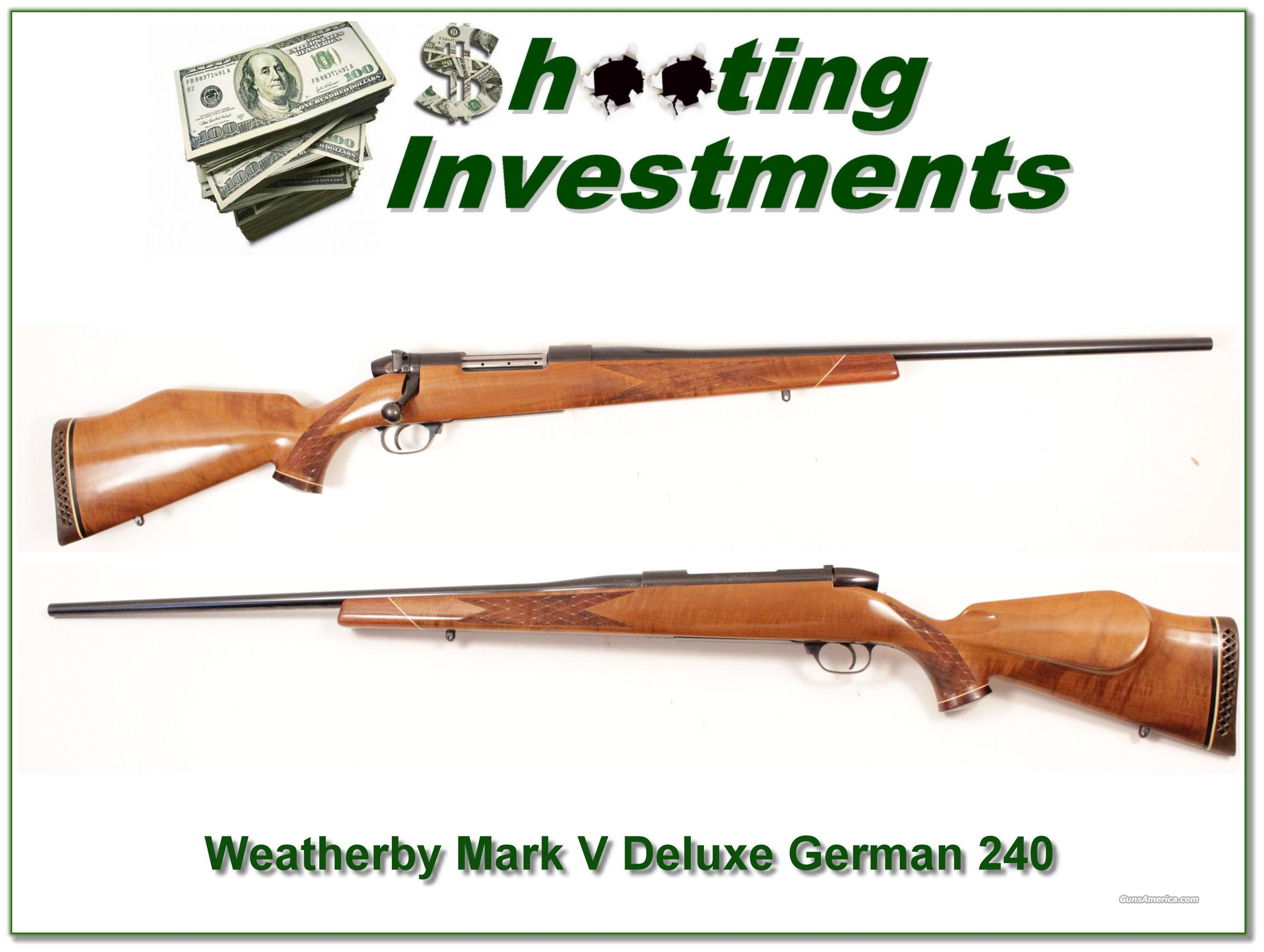 Weatherby Mark V Dleuxe German 240 Wthy Mag  Guns > Rifles > Weatherby Rifles > Sporting