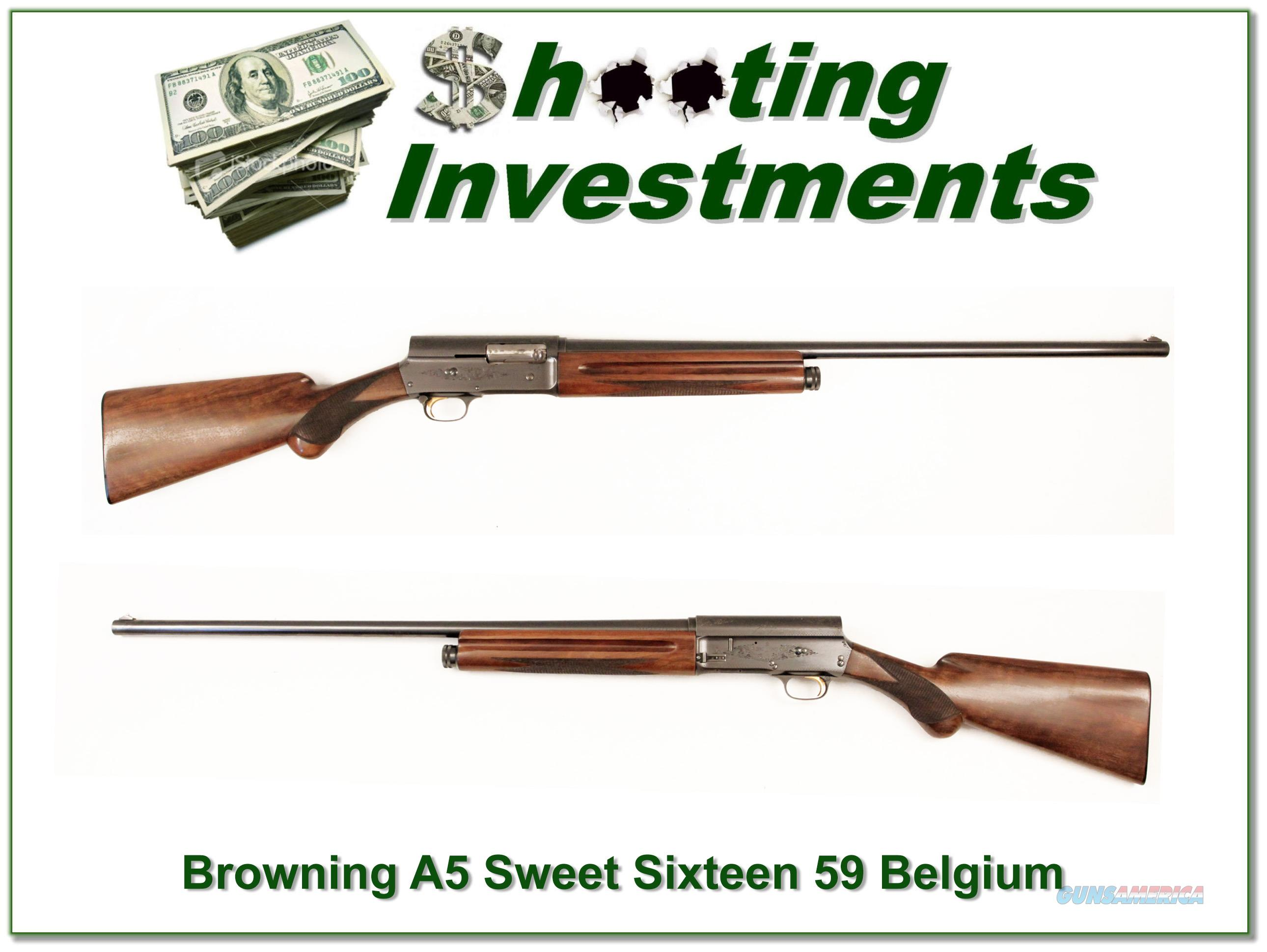 Browning A5 Sweet Sixteen 1959 Belgium!  Guns > Shotguns > Browning Shotguns > Autoloaders > Hunting
