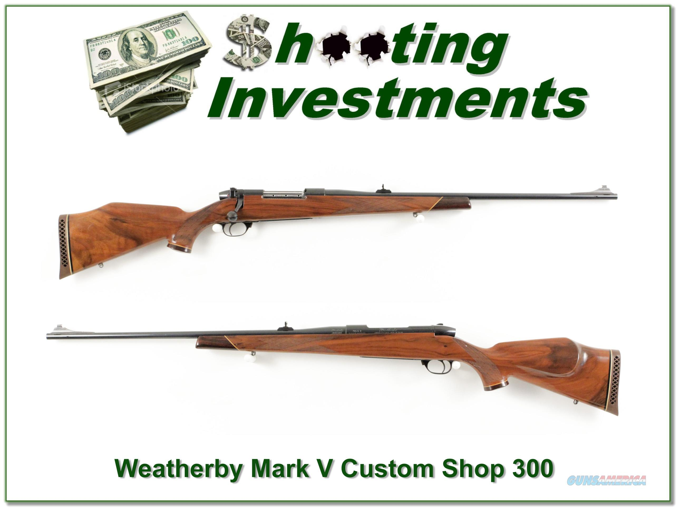 Weatherby Mark V Deluxe Custom Shop 300!  Guns > Rifles > Weatherby Rifles > Sporting