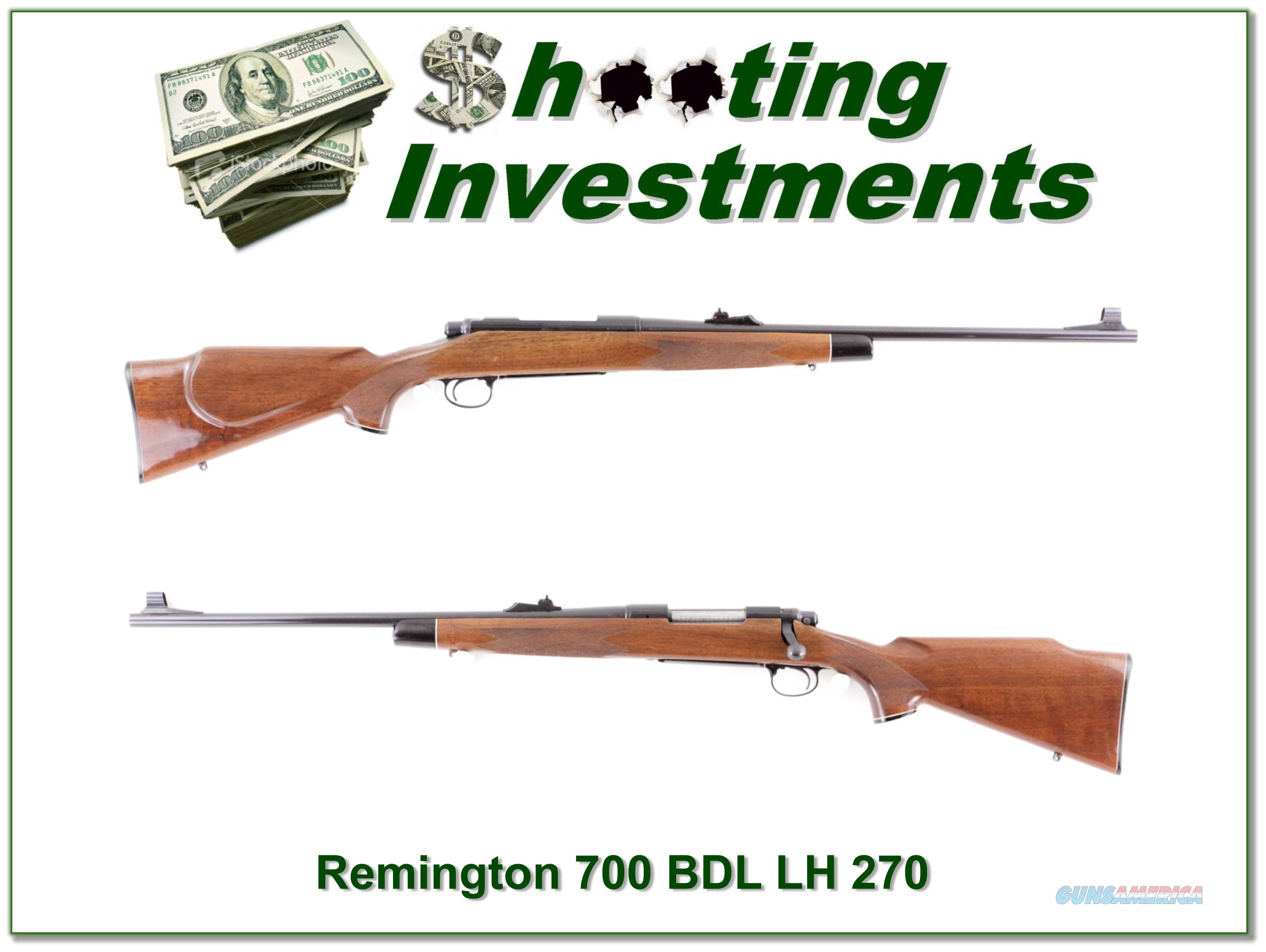 Remington 700 LH BDL 270 Exc Cond!  Guns > Rifles > Remington Rifles - Modern > Model 700 > Sporting