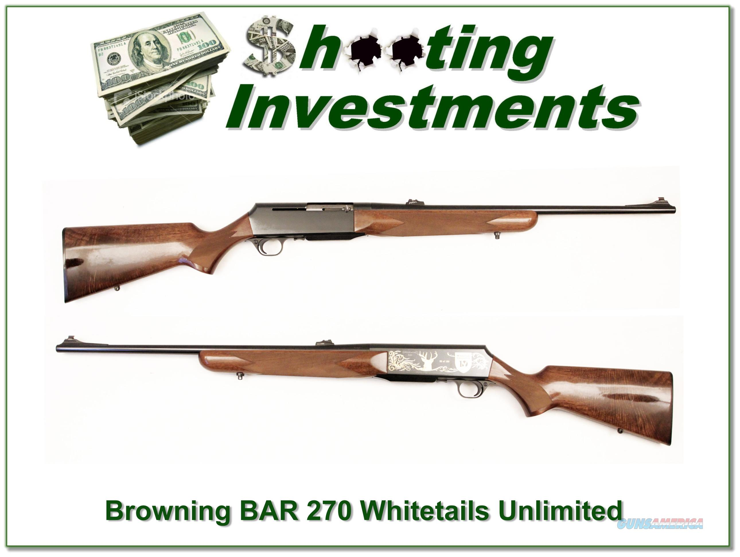 Browning BAR Whitetails Unlimited 22 of 150 30-06!  Guns > Rifles > Browning Rifles > Semi Auto > Hunting