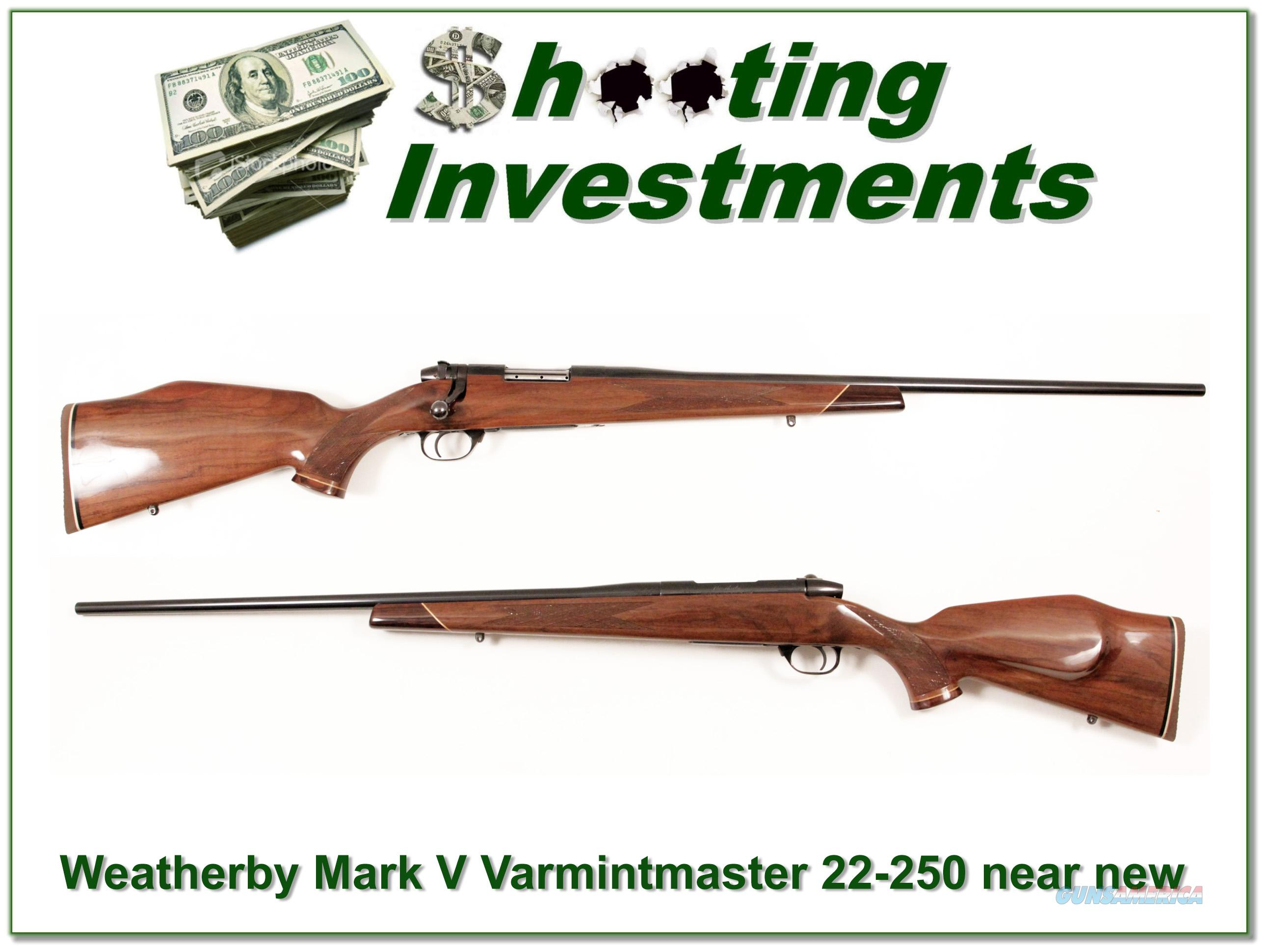 Weatherby Mark V Deluxe Varmintmaster 22-250 near new!  Guns > Rifles > Weatherby Rifles > Sporting