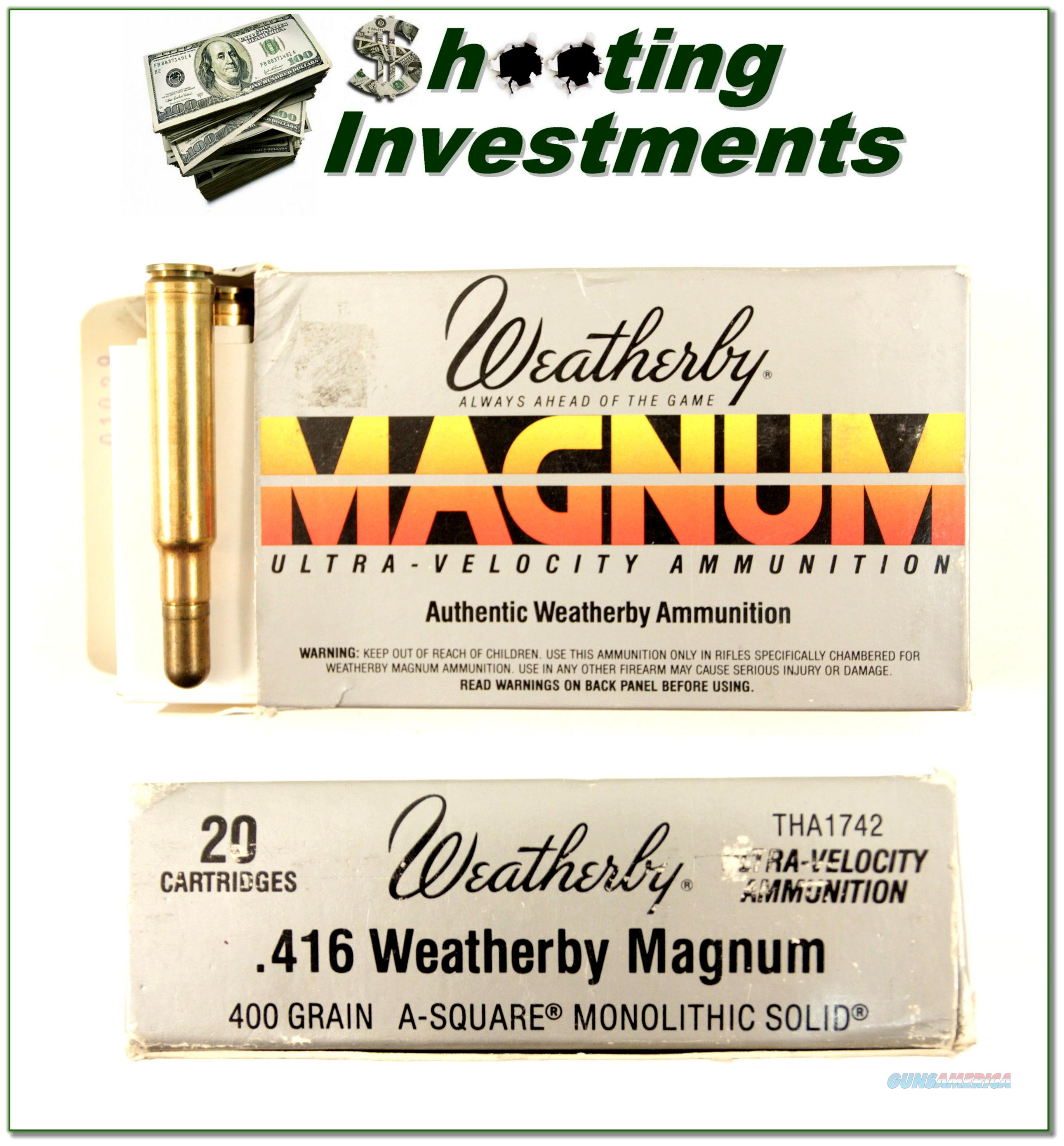 Weatherby 416 Wthy Magnum factory ammo 400 Grain A-Square Monolithic  Non-Guns > Ammunition