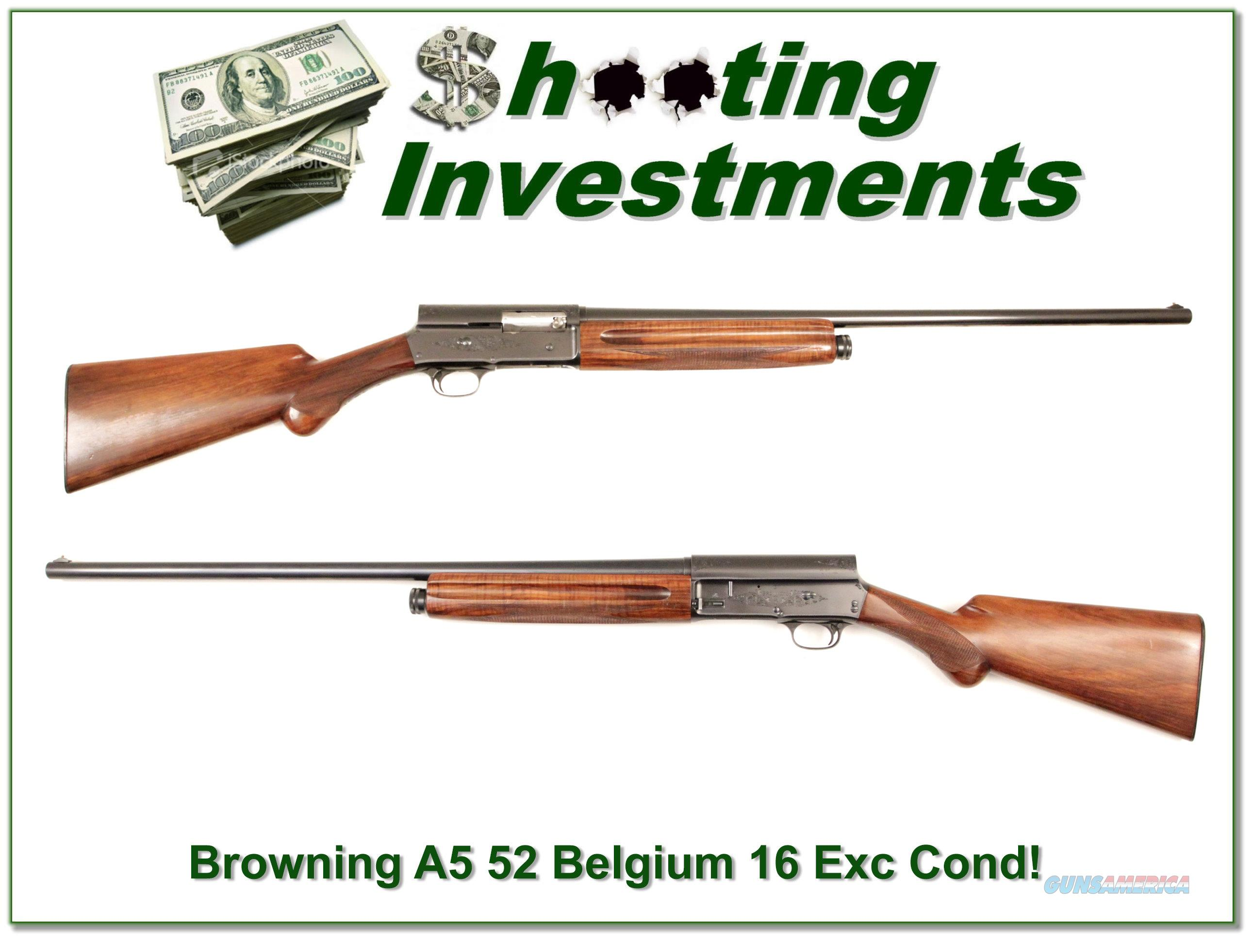 Browning A5 52 Belgium 16 Gauge Exc Cond!  Guns > Shotguns > Browning Shotguns > Autoloaders > Hunting