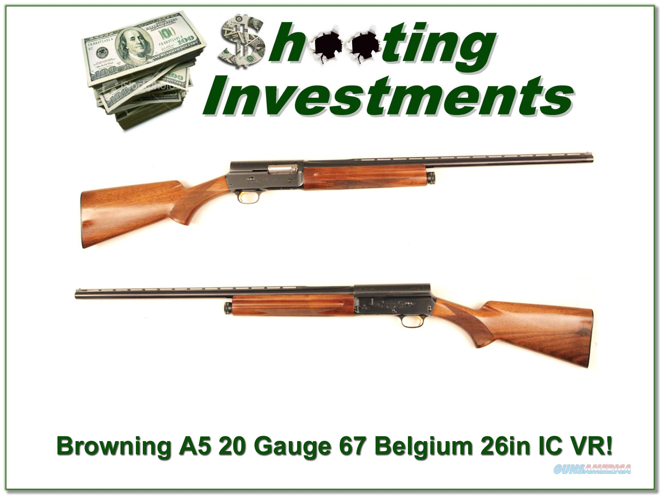 Browning A5 20 Gauge 67 Belgium VR 26in IC Exc Cond!  Guns > Shotguns > Browning Shotguns > Autoloaders > Hunting