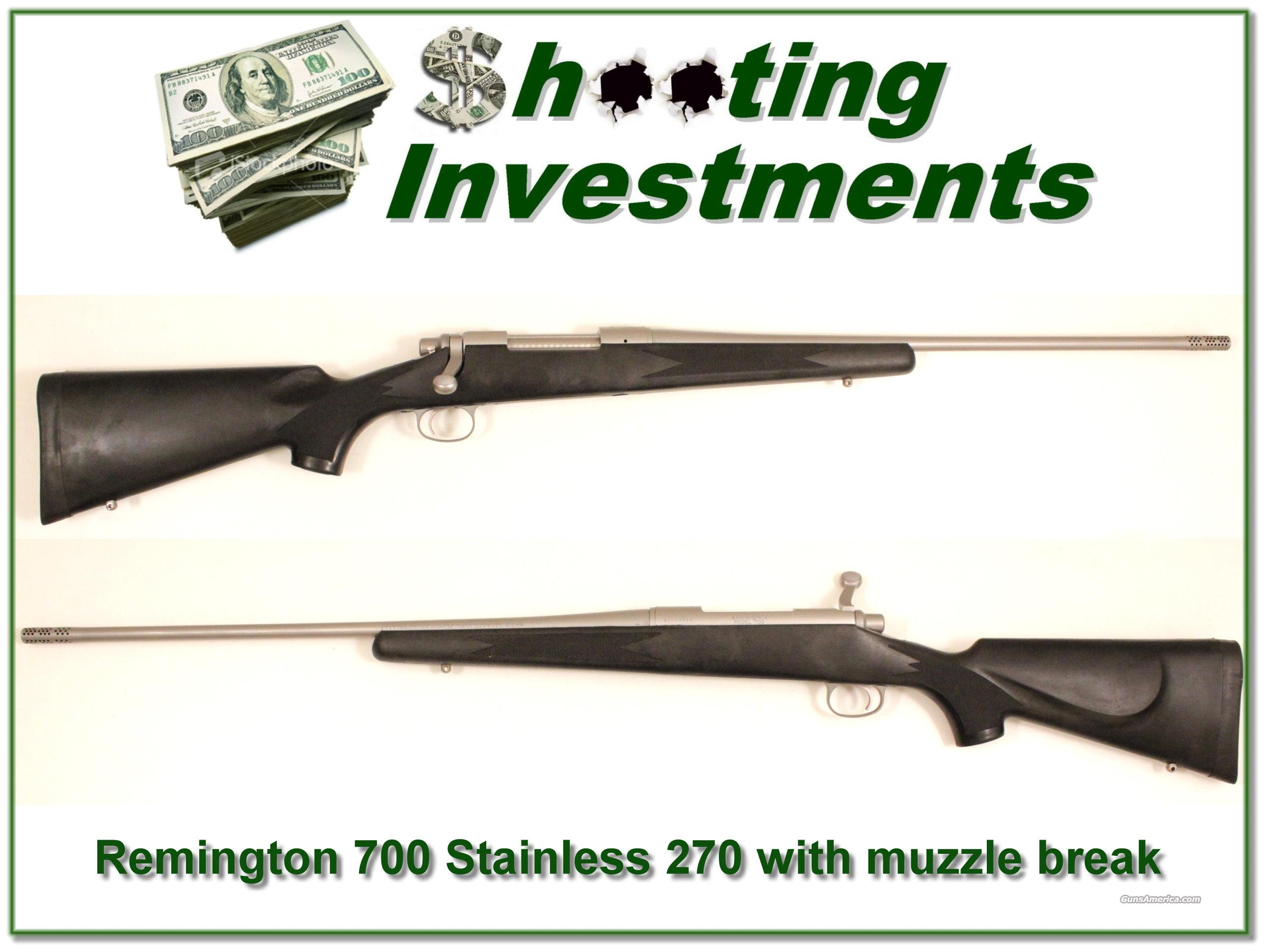 Remington 700 Stainless 270 light weight with muzzle break  Guns > Rifles > Remington Rifles - Modern > Model 700 > Sporting