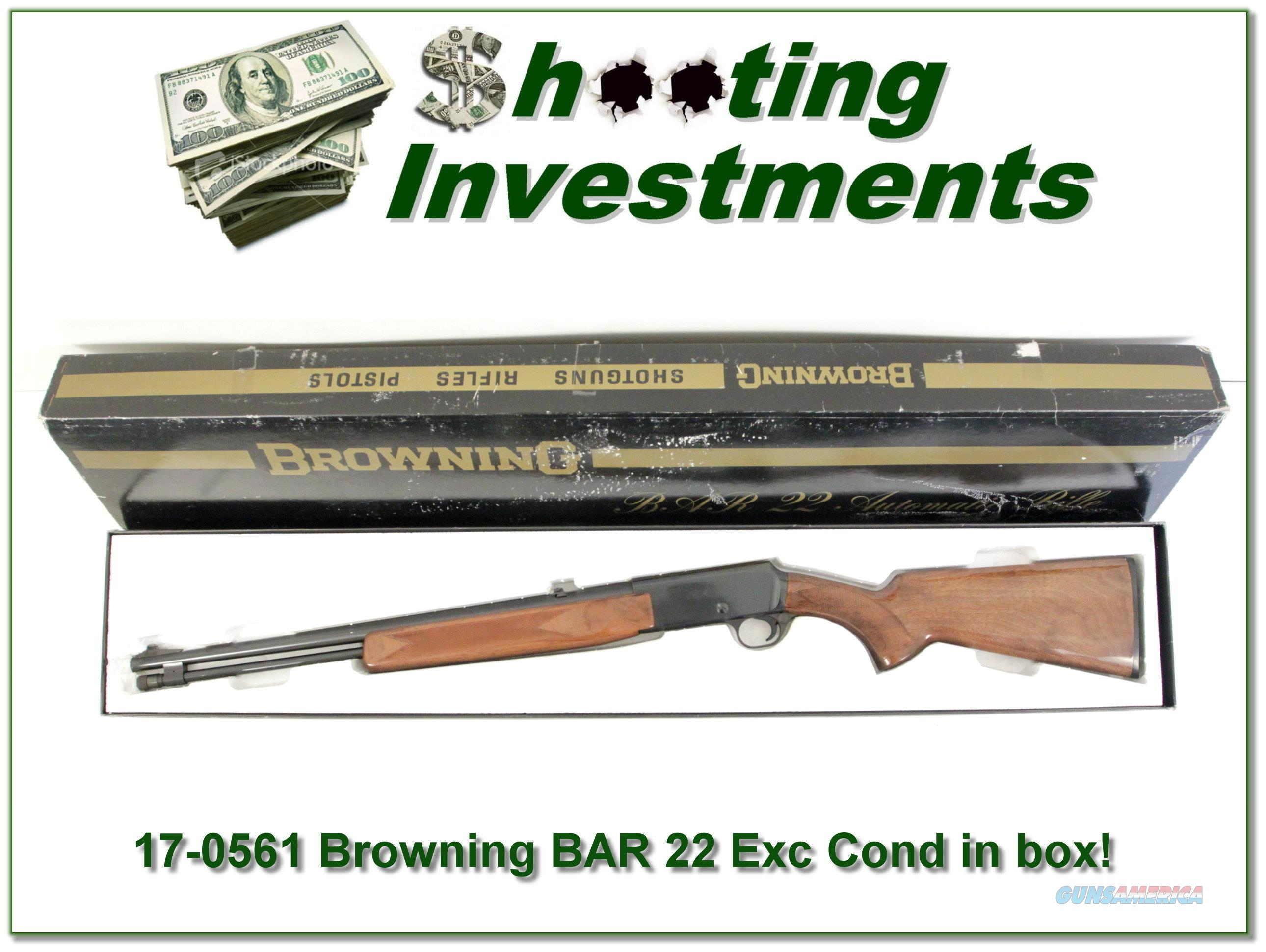 Browning BAR 22 Auto Exc Cond in box!  Guns > Rifles > Browning Rifles > Semi Auto > Hunting