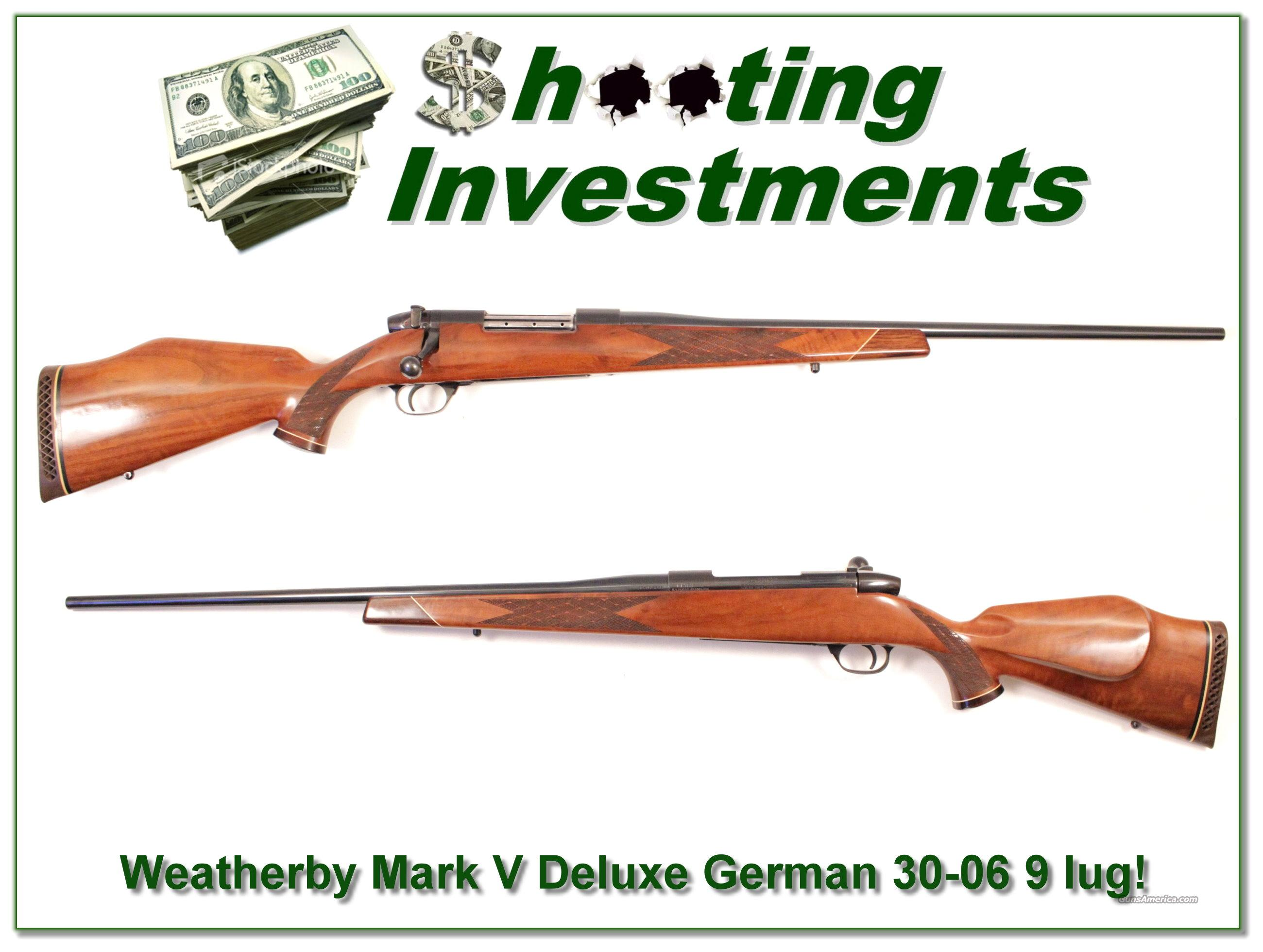 Weatherby Mark V Deluxe 30-06 German 9 Lug!  Guns > Rifles > Weatherby Rifles > Sporting