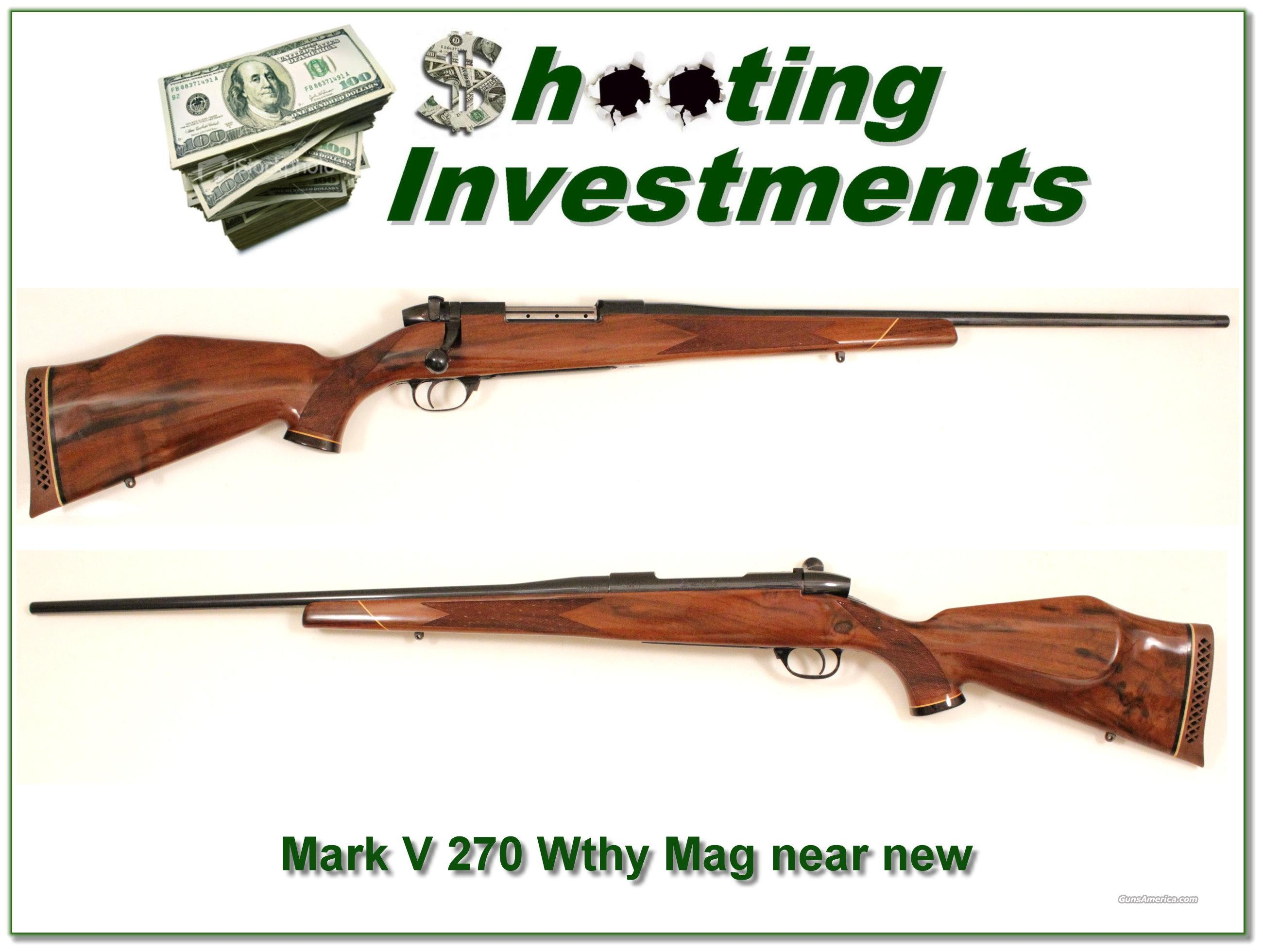 Weatherby Mark V Deluxe 270 Wthy MAG like new!    Guns > Rifles > Weatherby Rifles > Sporting