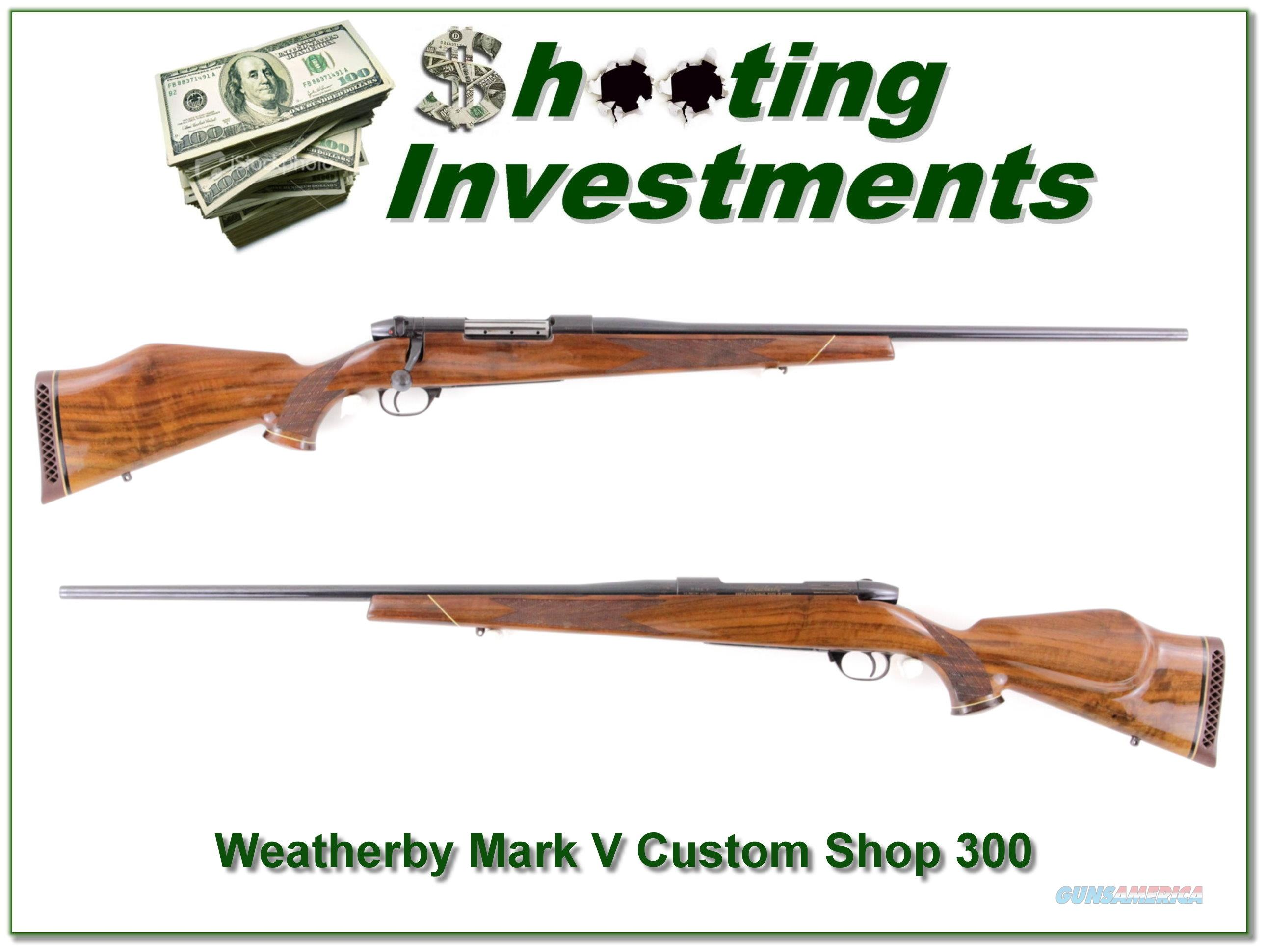 Weatherby Mark V Deluxe Custom Shop 300 Wthy Mag  Guns > Rifles > Weatherby Rifles > Sporting