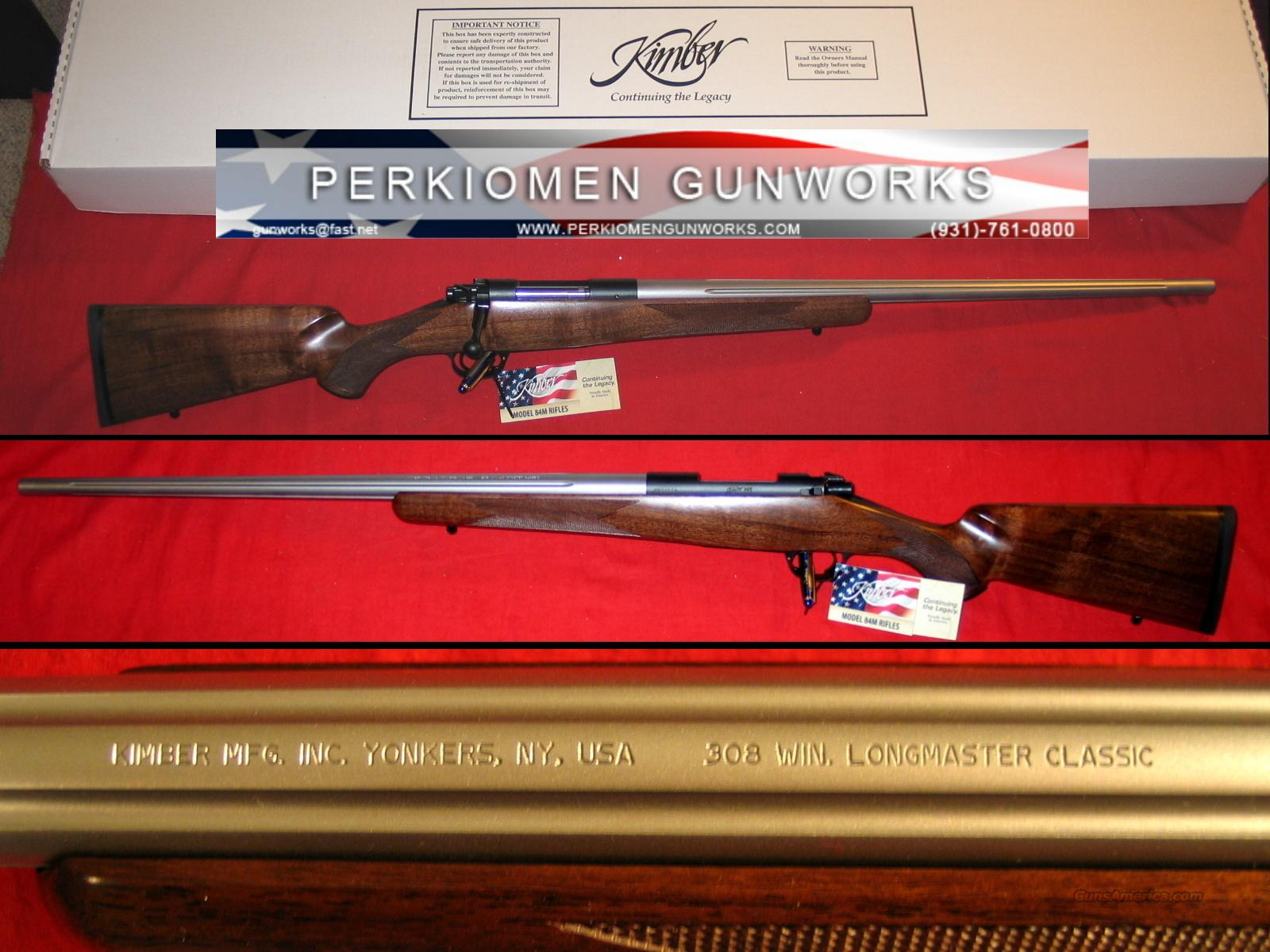 84M Longmaster Classic .308 Win - NIB  Guns > Rifles > Kimber of America Rifles