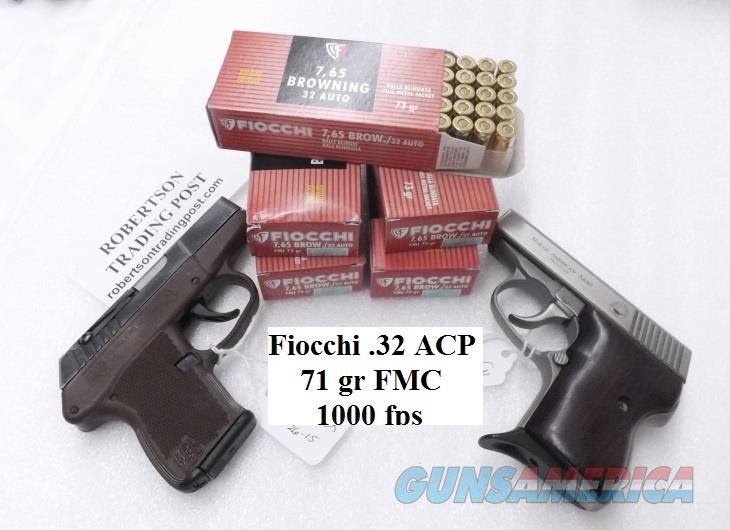 Ammo: .32 ACP Fiocchi 73 grain FMC  7.65 Browning 32 Automatic Ammunition Cartridges Full Metal Case 32AP 1000 fps   Non-Guns > Ammunition