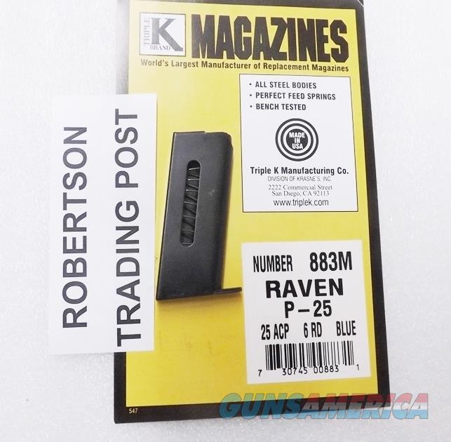 Magazine Raven .25 ACP Model P25 and MP-25 Blue Steel 6 Shot Triple K New USA MP25 Automatic P-25 XM883M  Non-Guns > Magazines & Clips > Pistol Magazines > Other